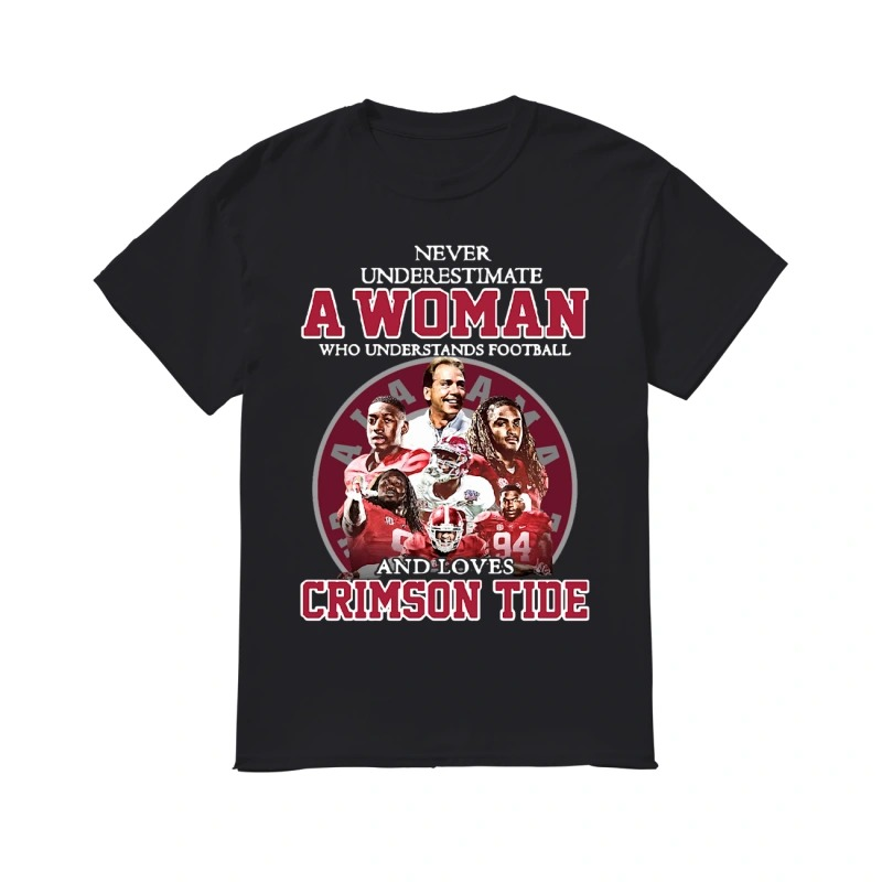 Never underestimate a woman who understands football and loves Crimson Tide classic men