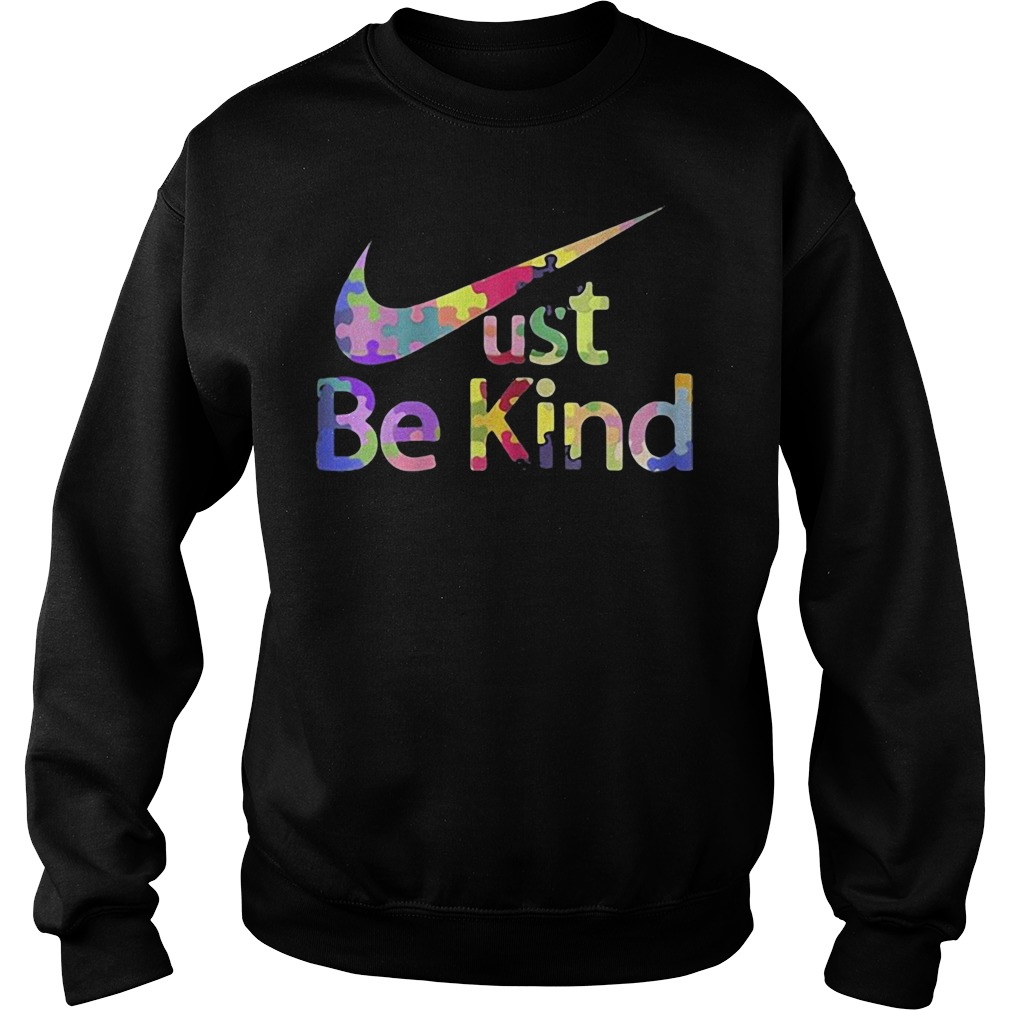 Official Just be kind Nike sweatshirt