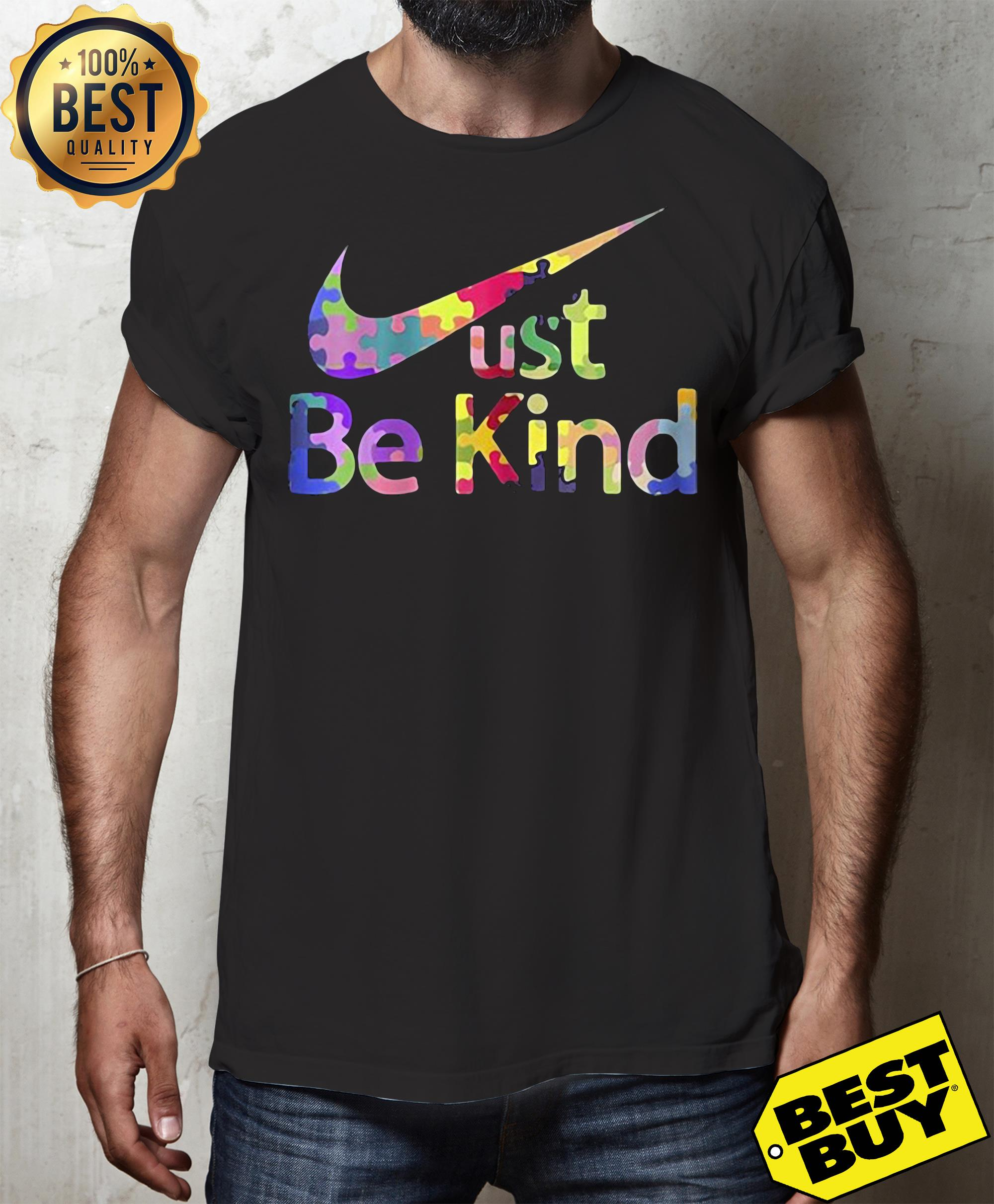 Official Just be kind Nike shirt