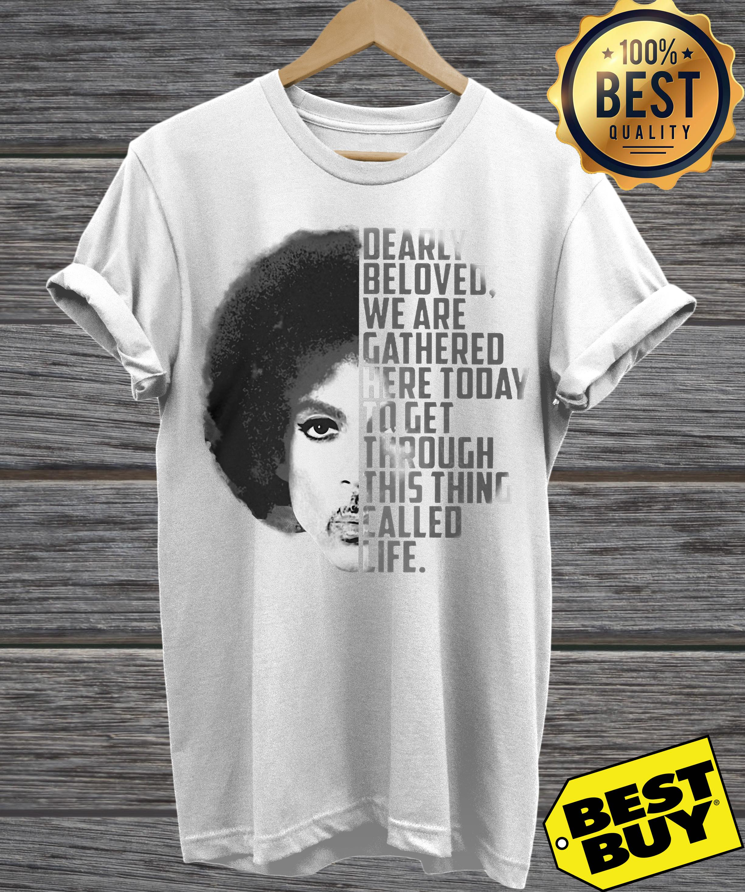 Prince Rogers Nelson Dearly beloved we are gathered here today to get through this thing called life ladies tee