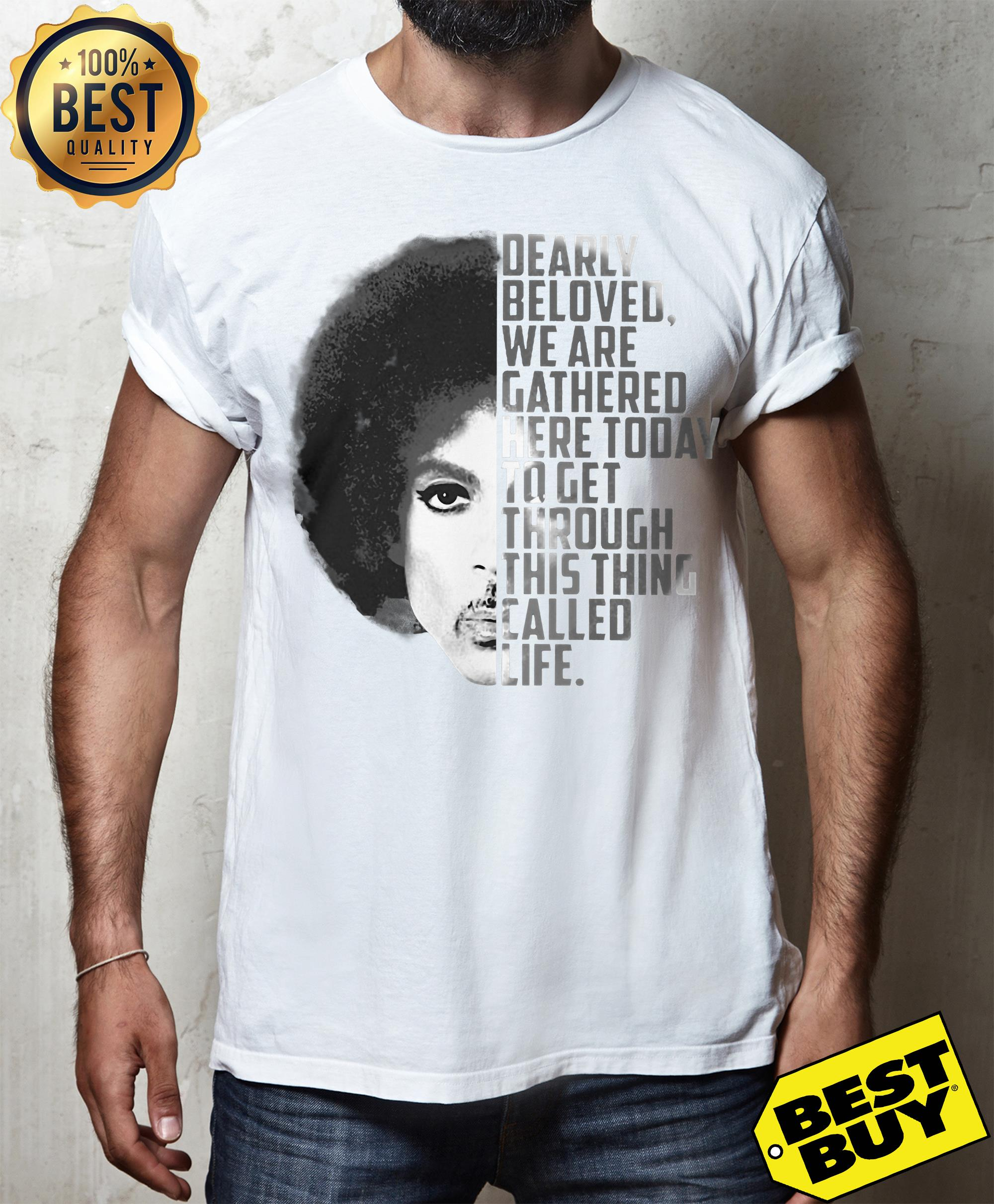 Prince Rogers Nelson Dearly beloved we are gathered here today to get through this thing called life v-neck