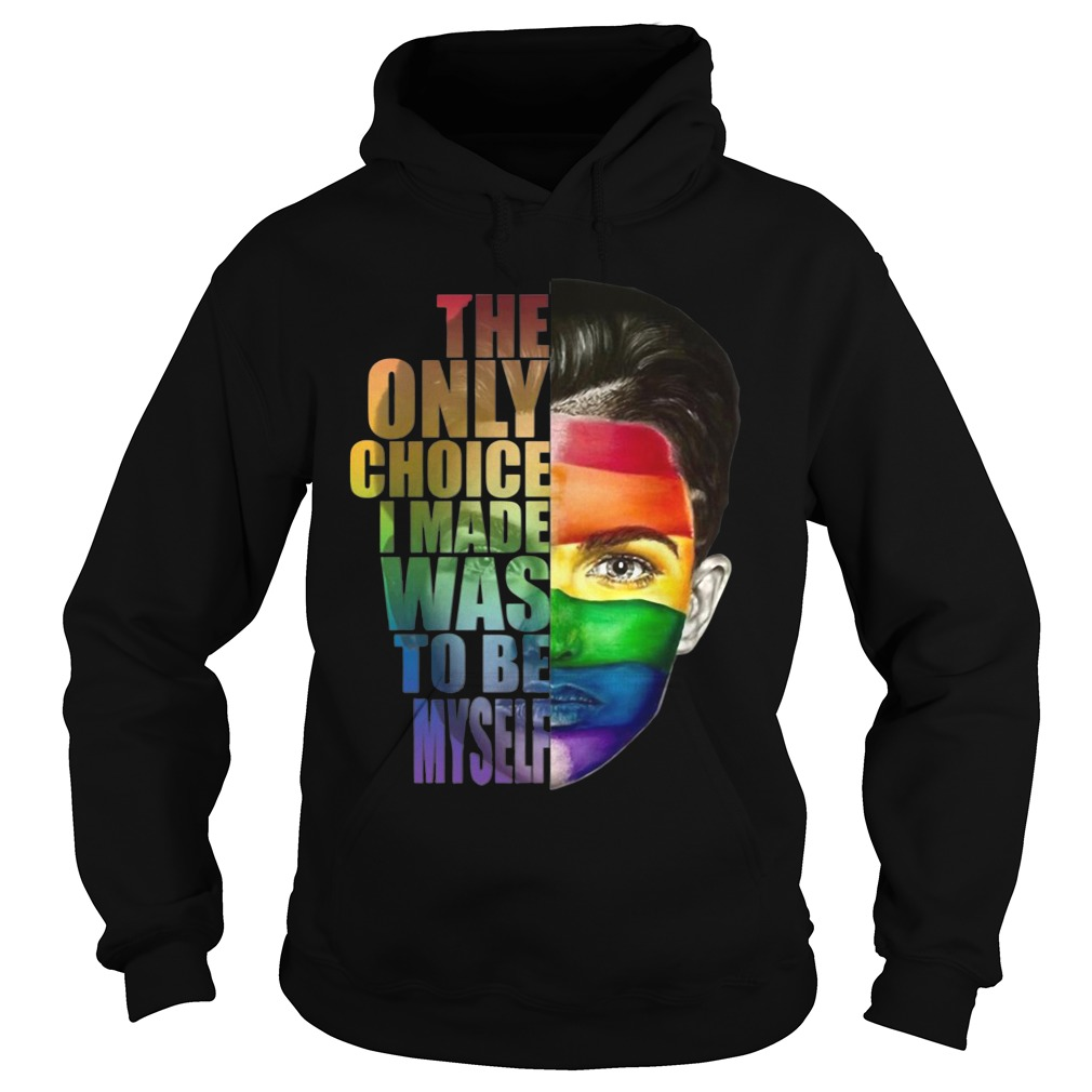 Ruby Rose LGBT the only choice I made was to be myself hoodie