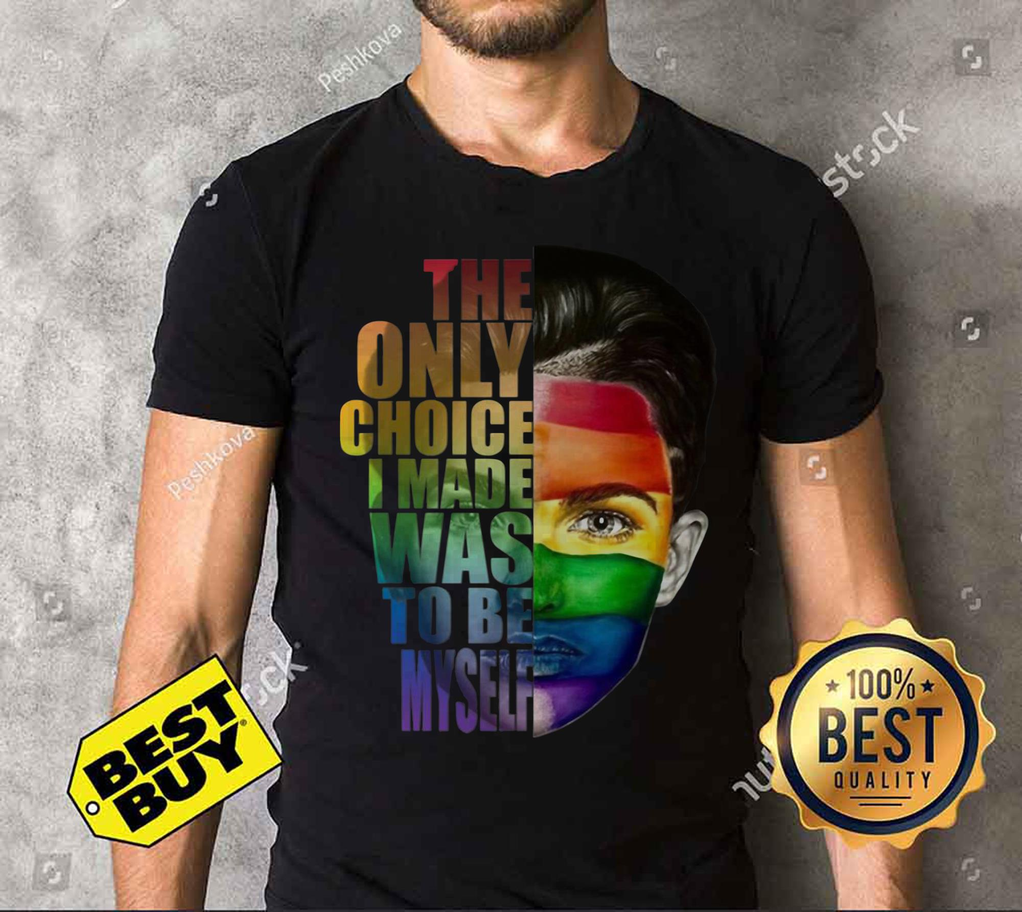 Ruby Rose LGBT the only choice I made was to be myself ladies tee