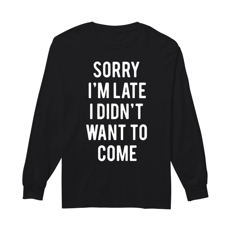 Sorry I'm late I didn't want to come long sleeve