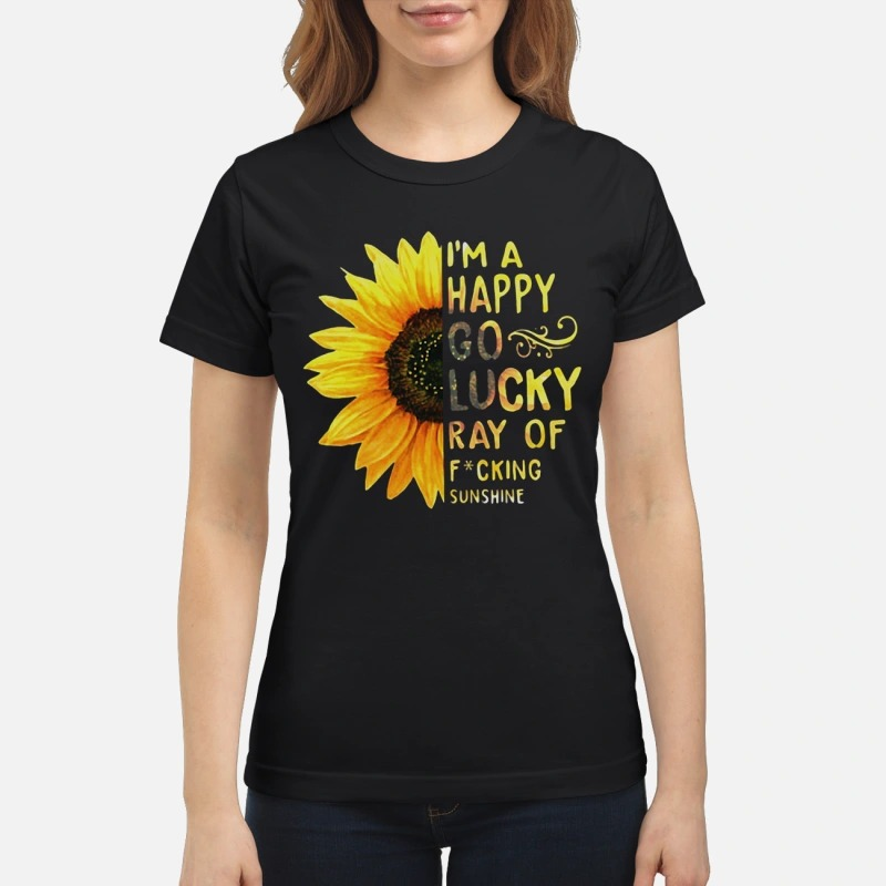 Sunflower I'm a happy go lucky ray of fucking sunshine classic women