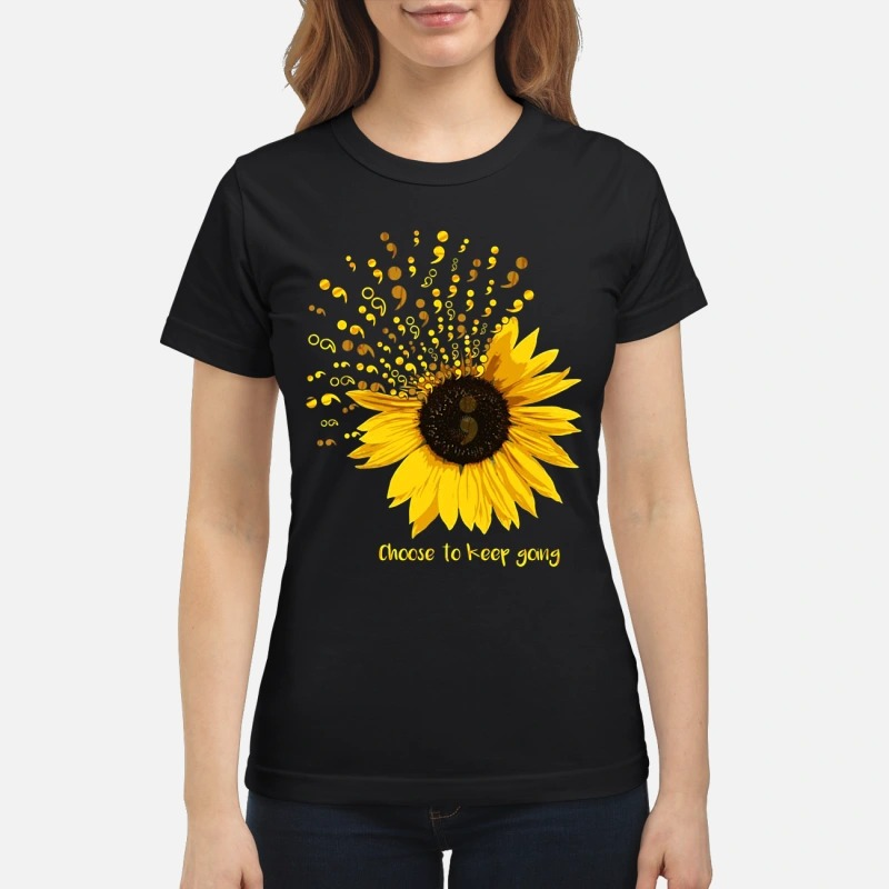 Sunflower Semicolon choose to keep going classic women