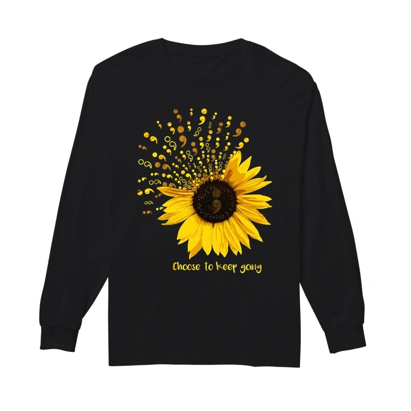 Sunflower Semicolon choose to keep going long sleeve