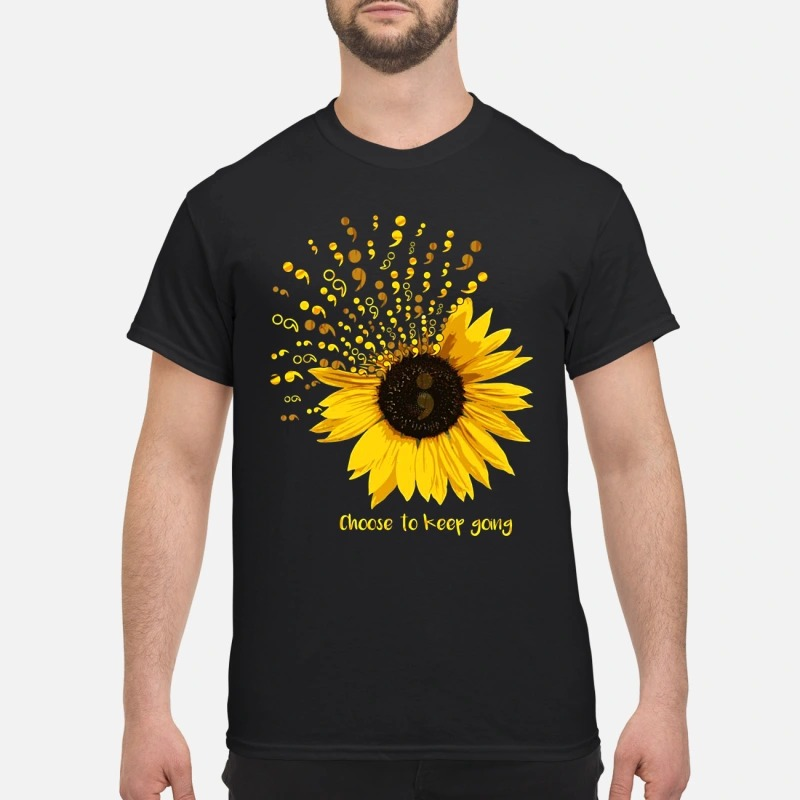 Sunflower Semicolon choose to keep going shirt