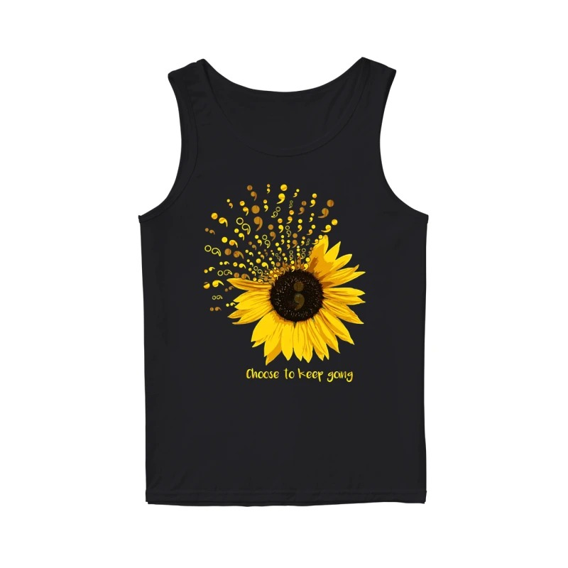 Sunflower Semicolon choose to keep going tank top