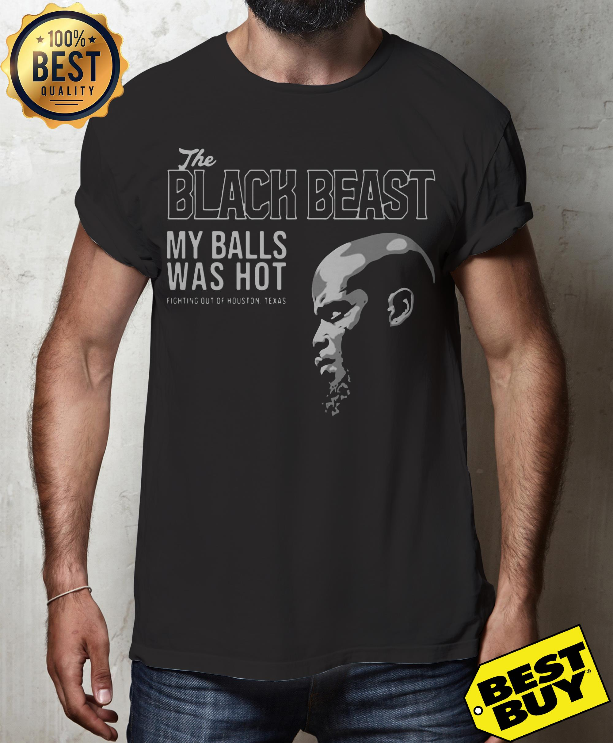 The Black Beast My Balls Was Hot Fighting Out Of Houston Texas v-neck