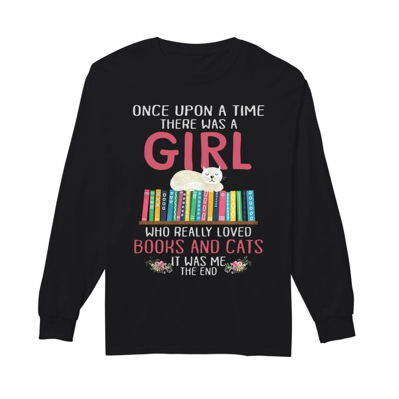 Once upon a time there was a girl who really loved books and cats long sleeve