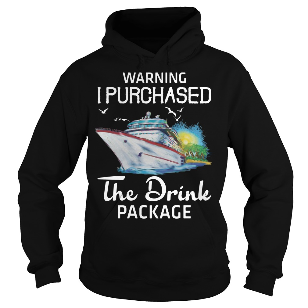 Warning I purchased the drink package hoodie