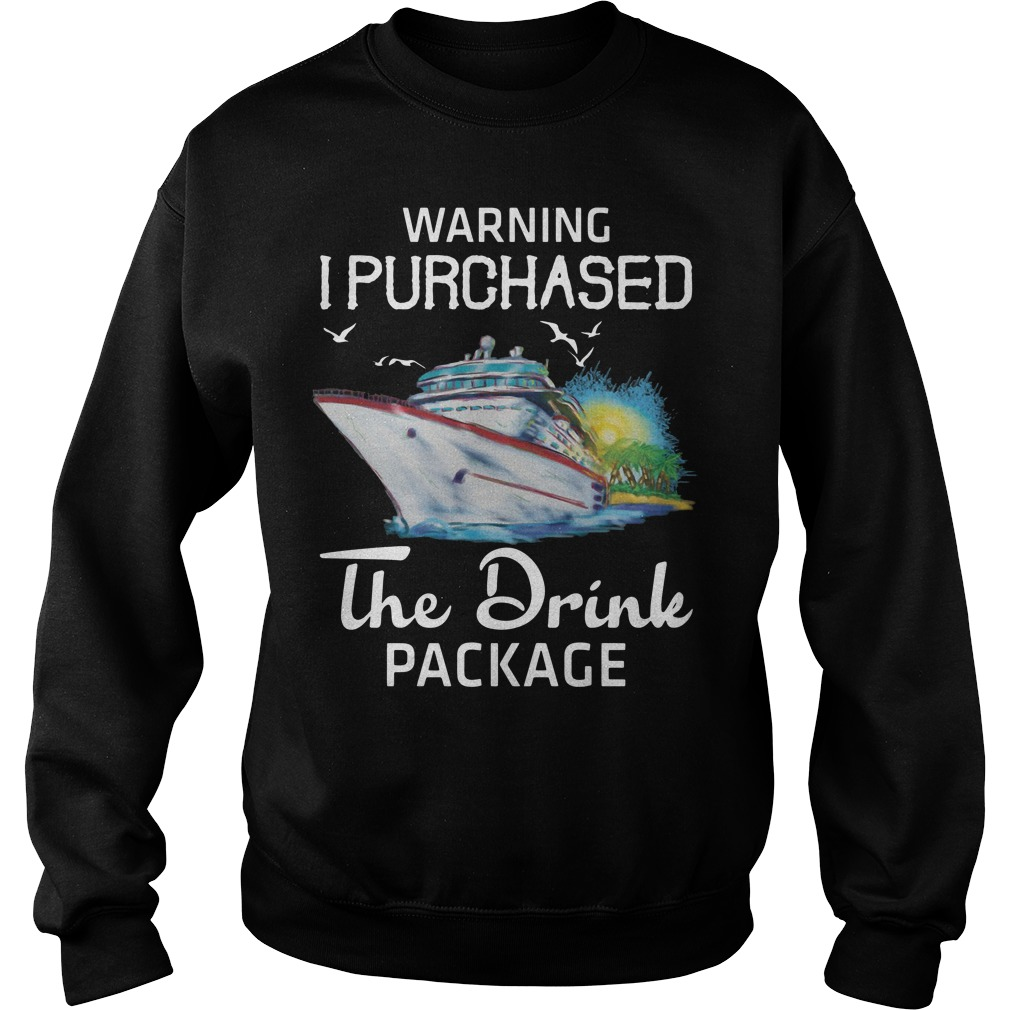Warning I purchased the drink package sweatshirt
