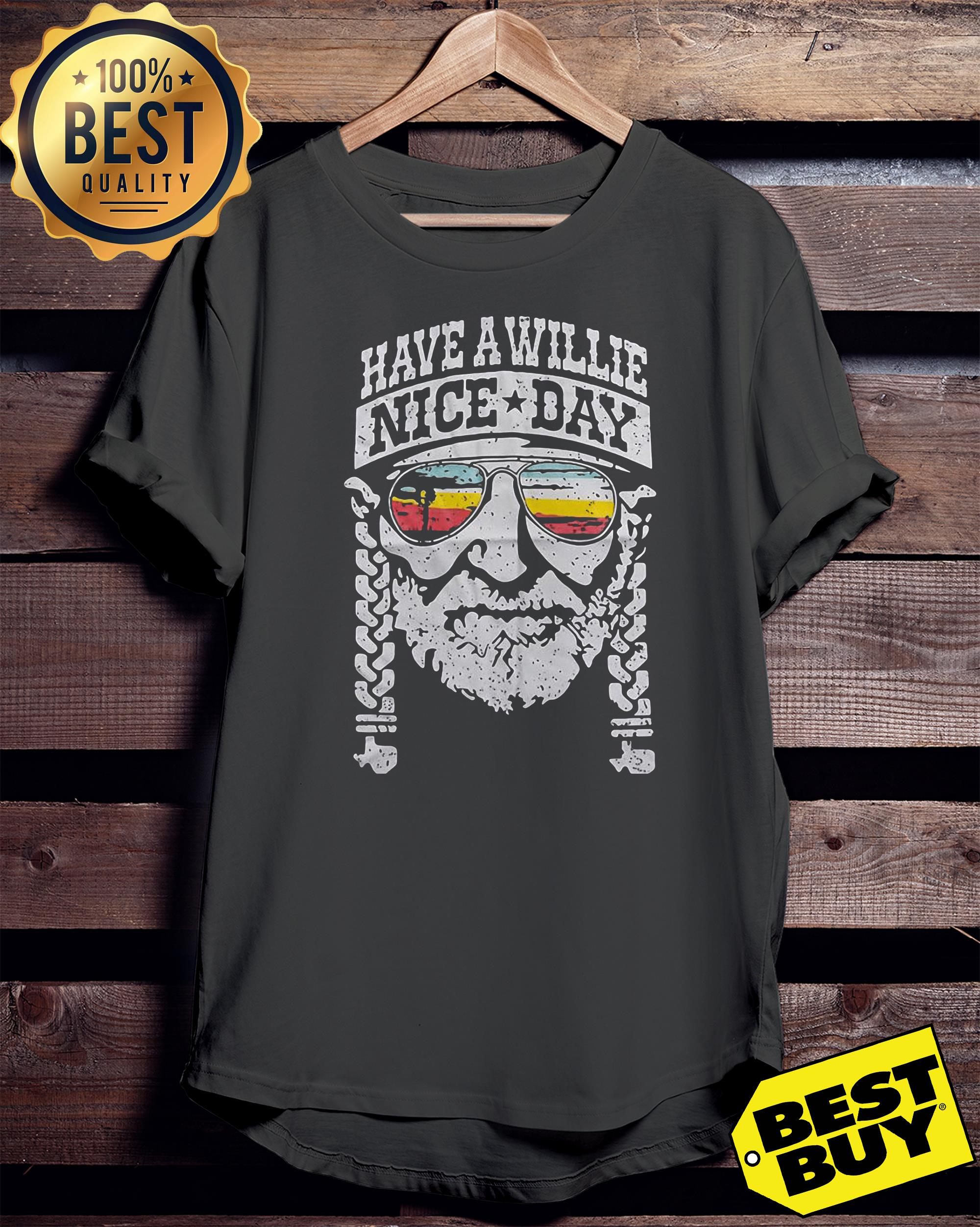 Willie Nelson have a willie nice day funny ladies tee