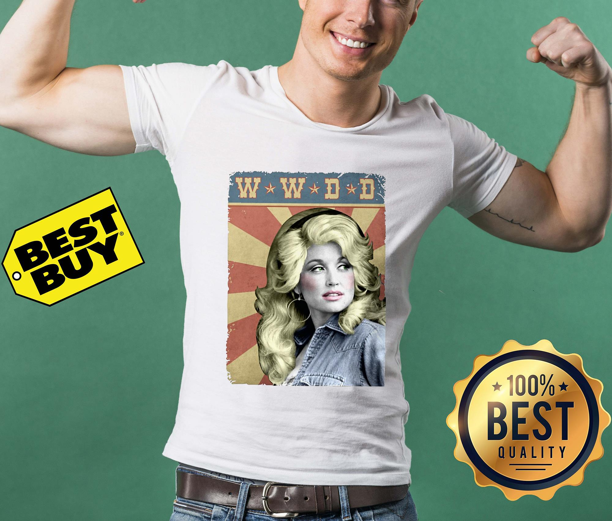 WWDD What Would Dolly Do?  shirt