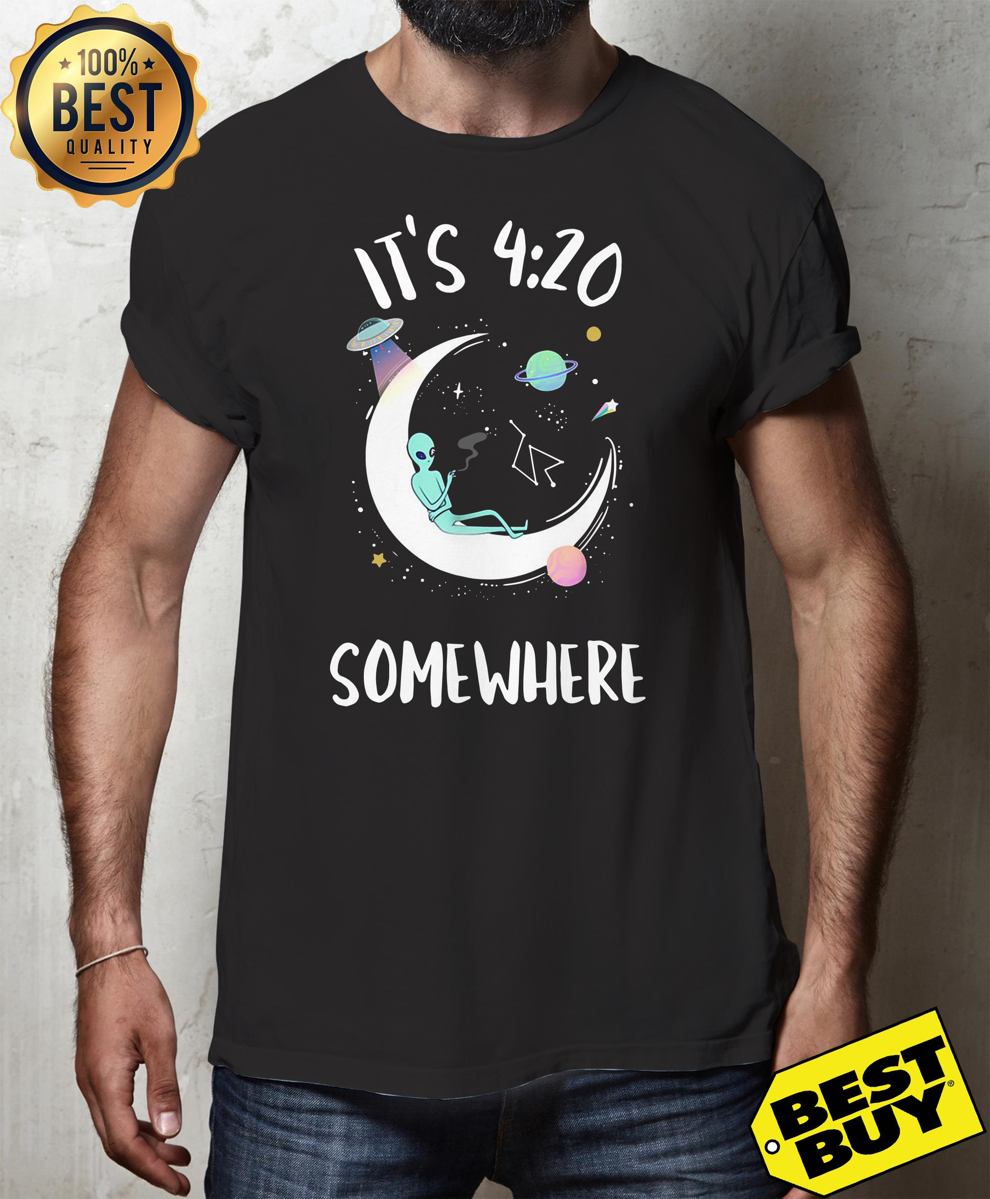 It's 4 20 somewhere alien smoking on moon shirt
