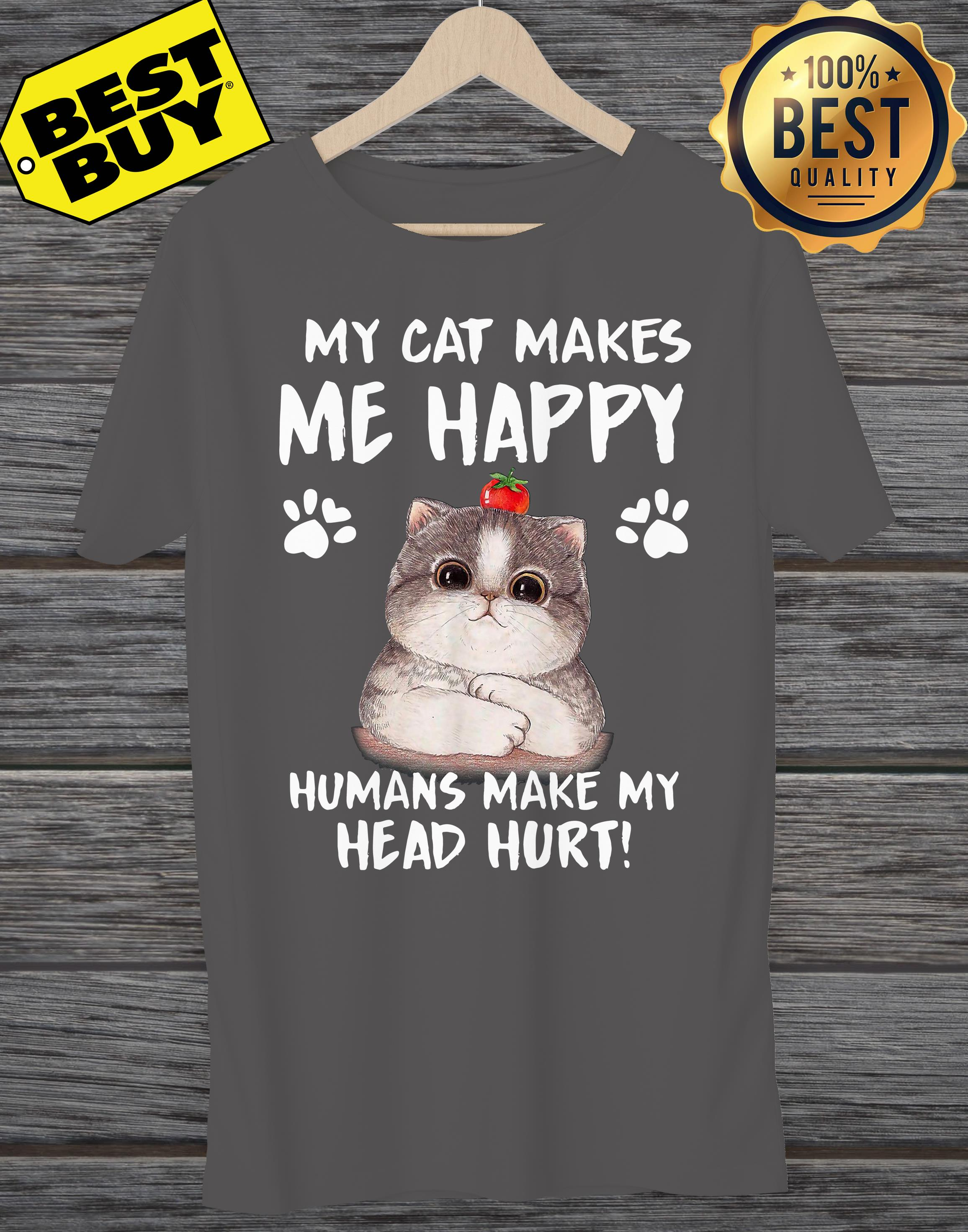 My Cat Makes Me Happy Humans Make My Head Hurt v-neck