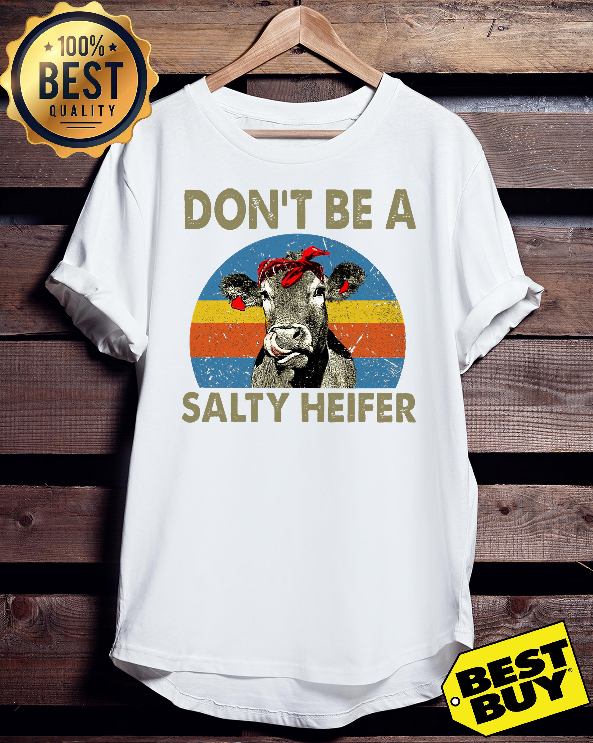 Don't Be A Salty Heifer Cow Lover ladies tee