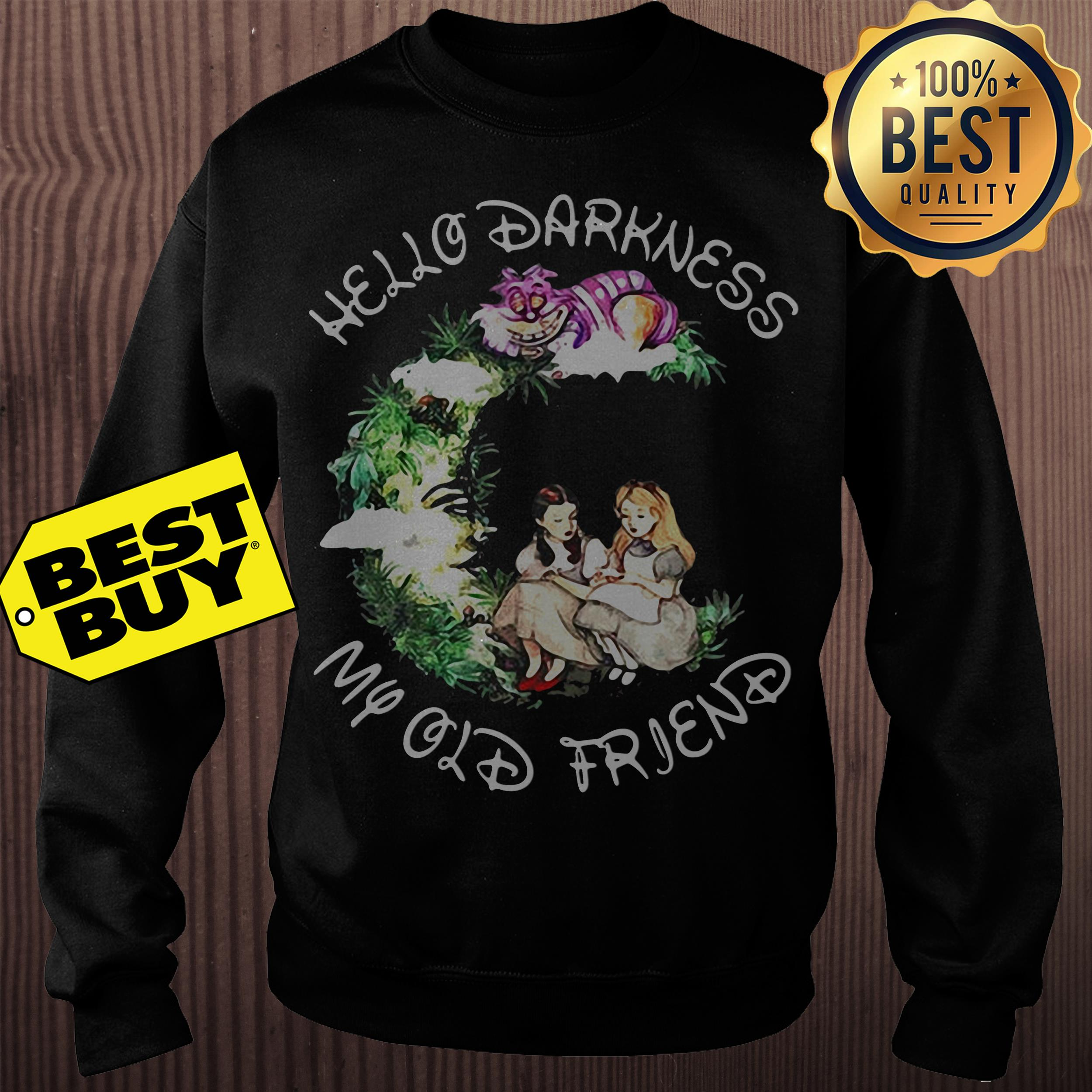 Dorothy and Alice hello darkness my old friend sweatshirt