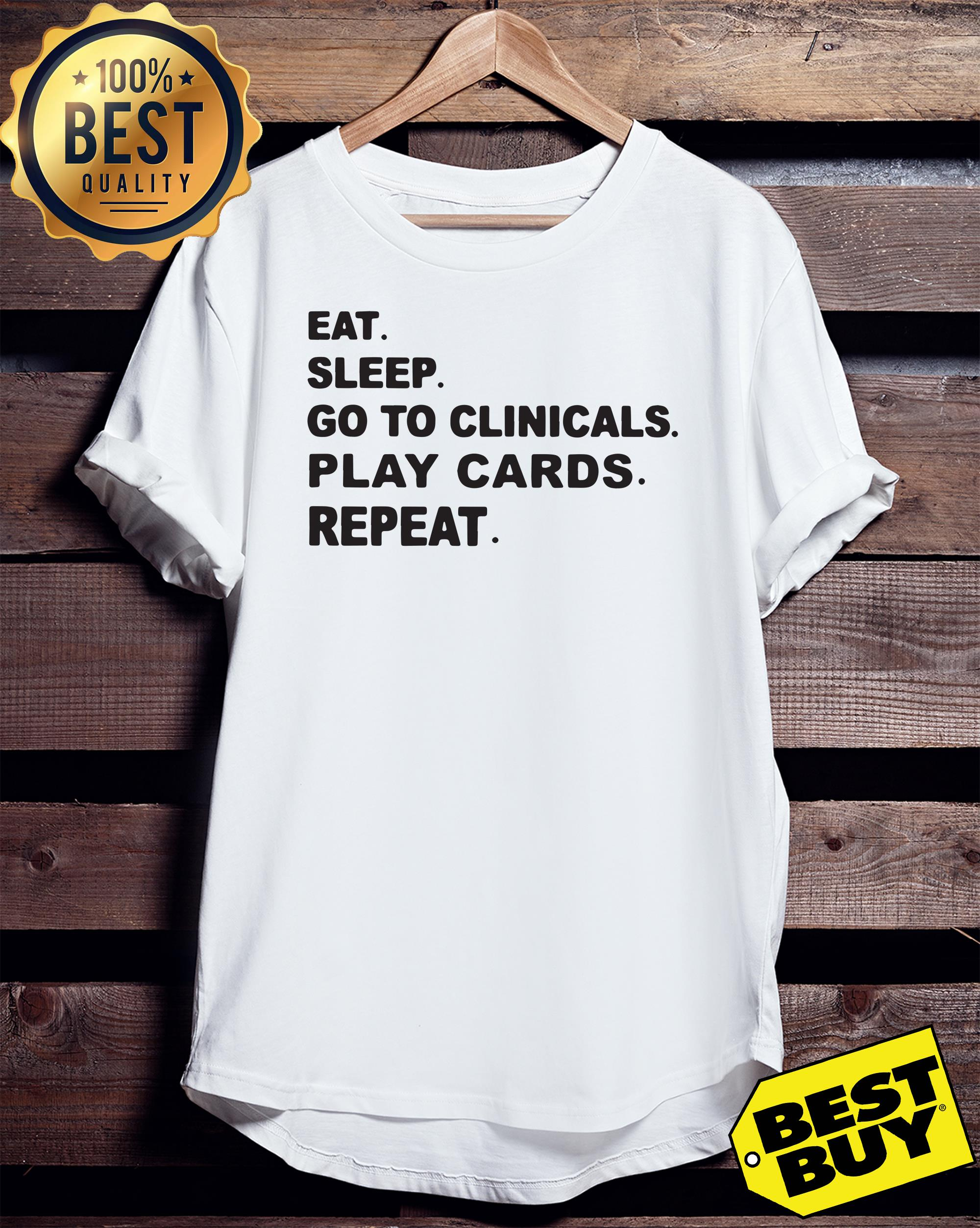 Eat sleep go to clinicals play cards repeat ladies tee