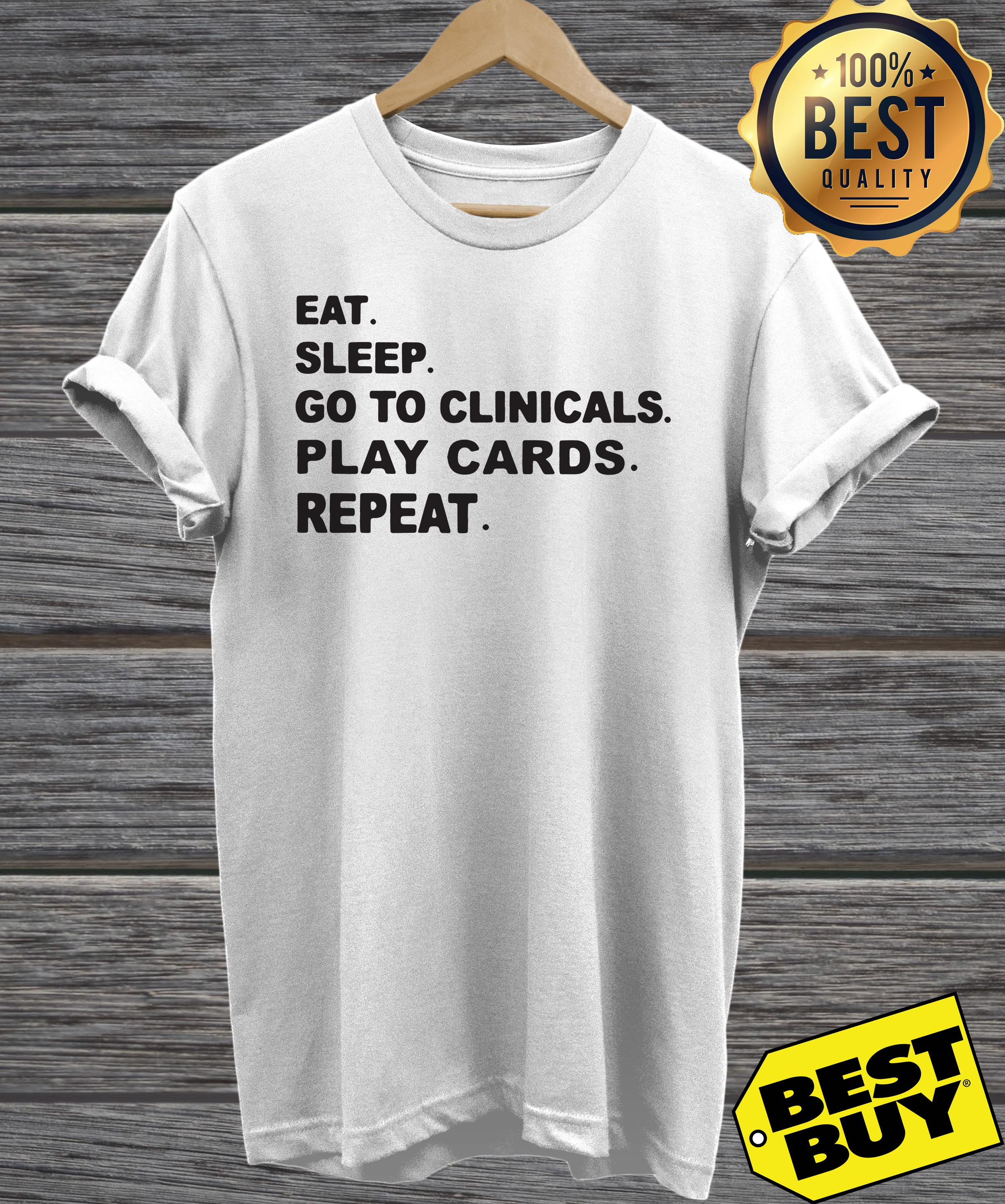 Eat sleep go to clinicals play cards repeat v-neck