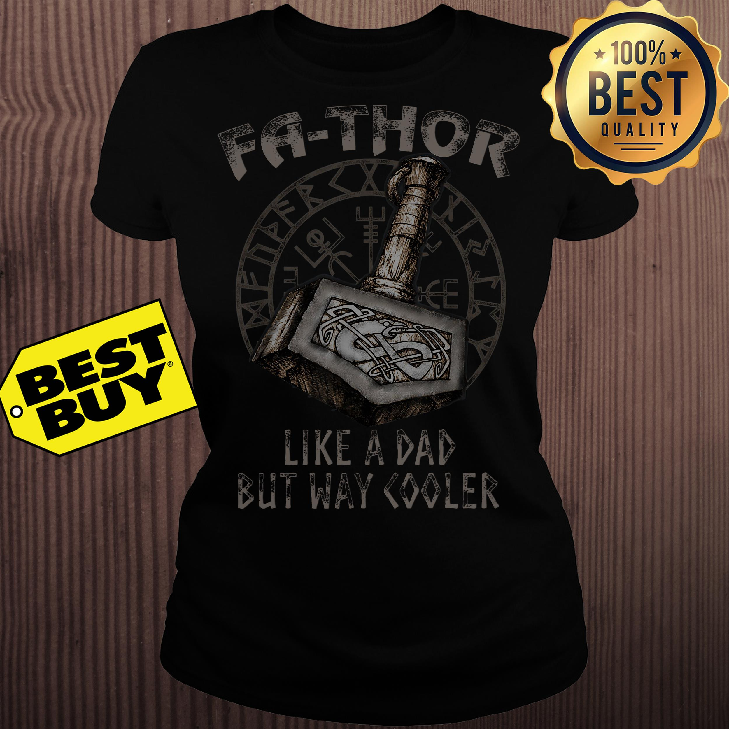Fa Thor Like A Dad But Way Cooler ladies tee