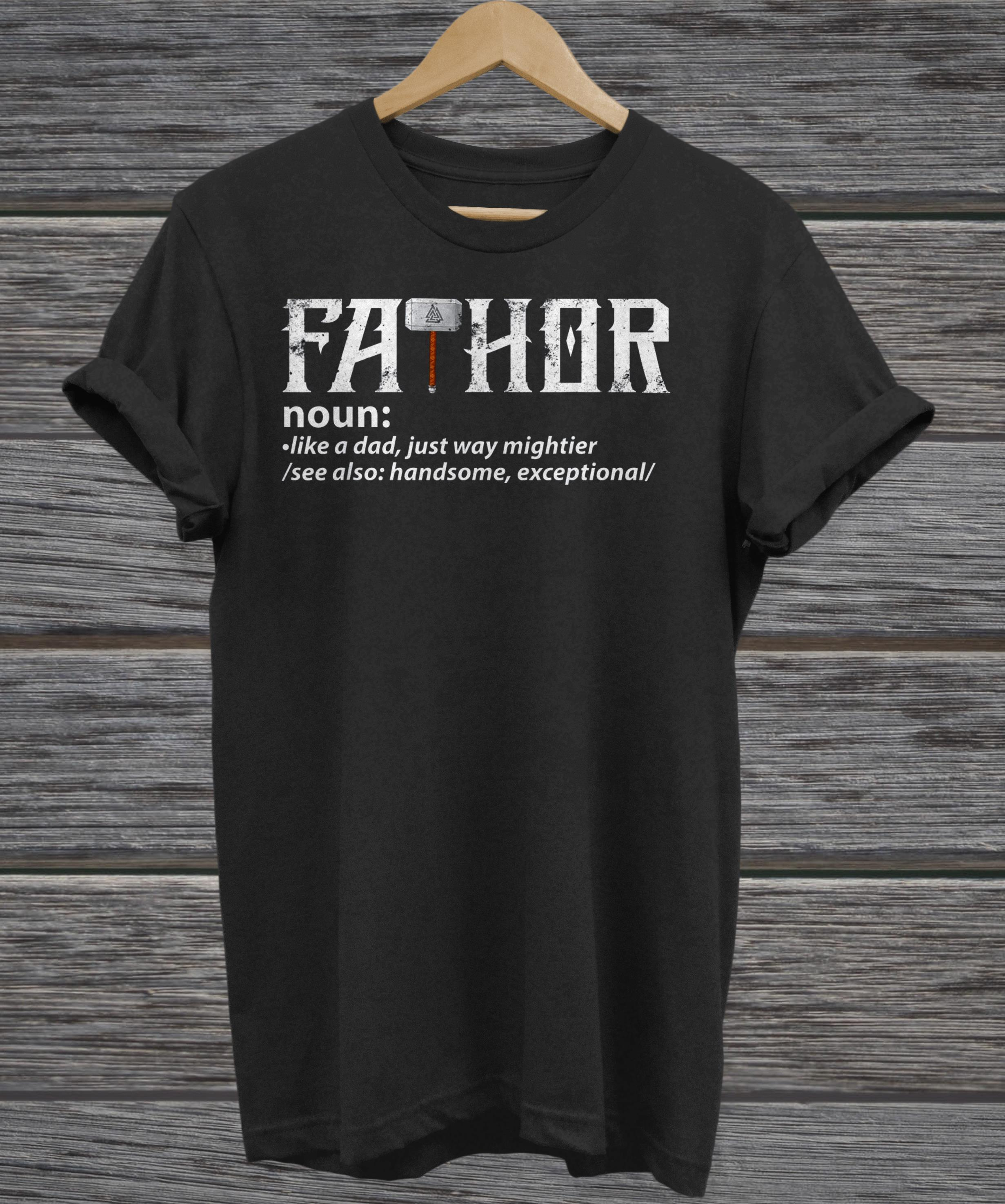 Fathor noun like a dad just way mightier see also handsome exceptional hoodie