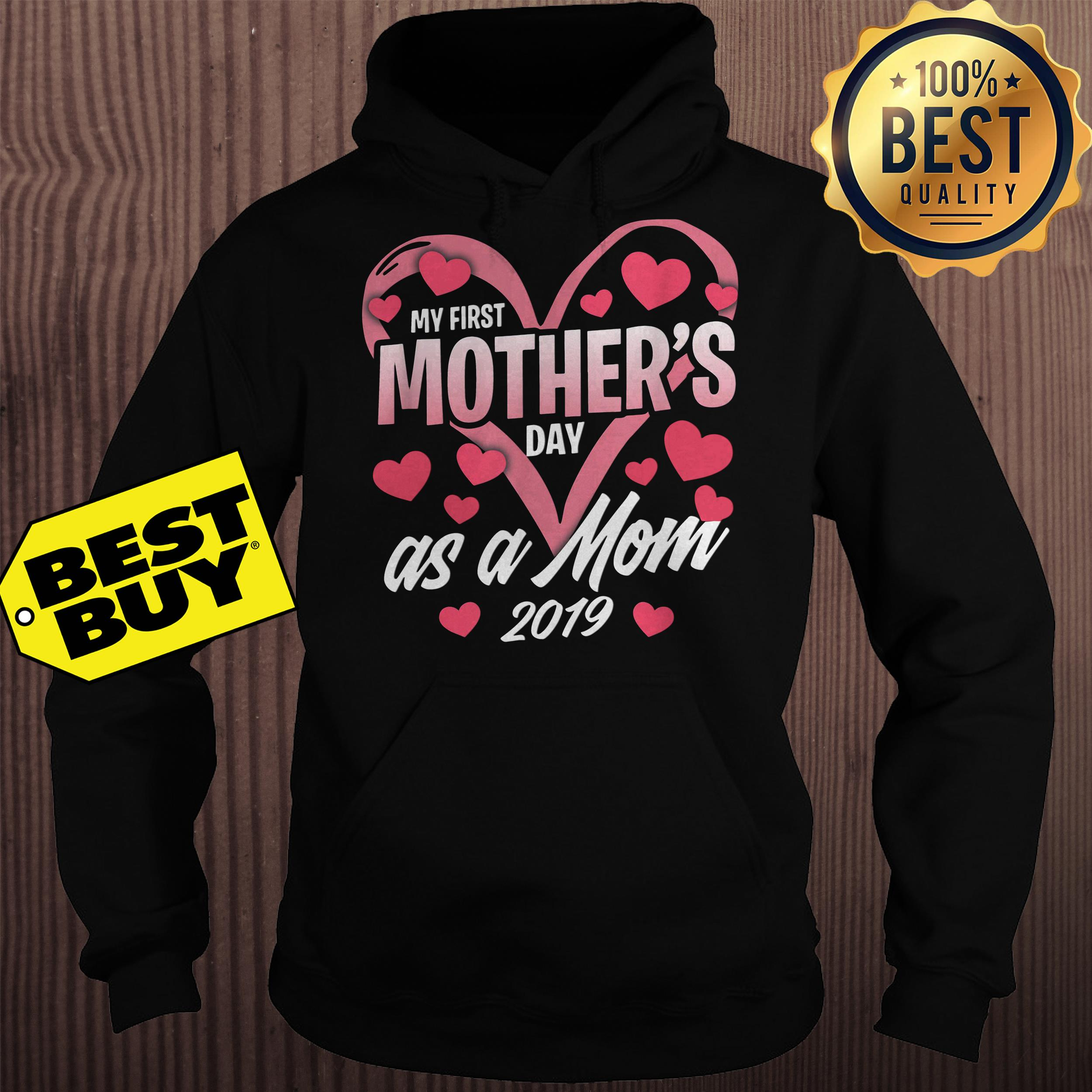 My first mother's day as a mom 2019 hoodie