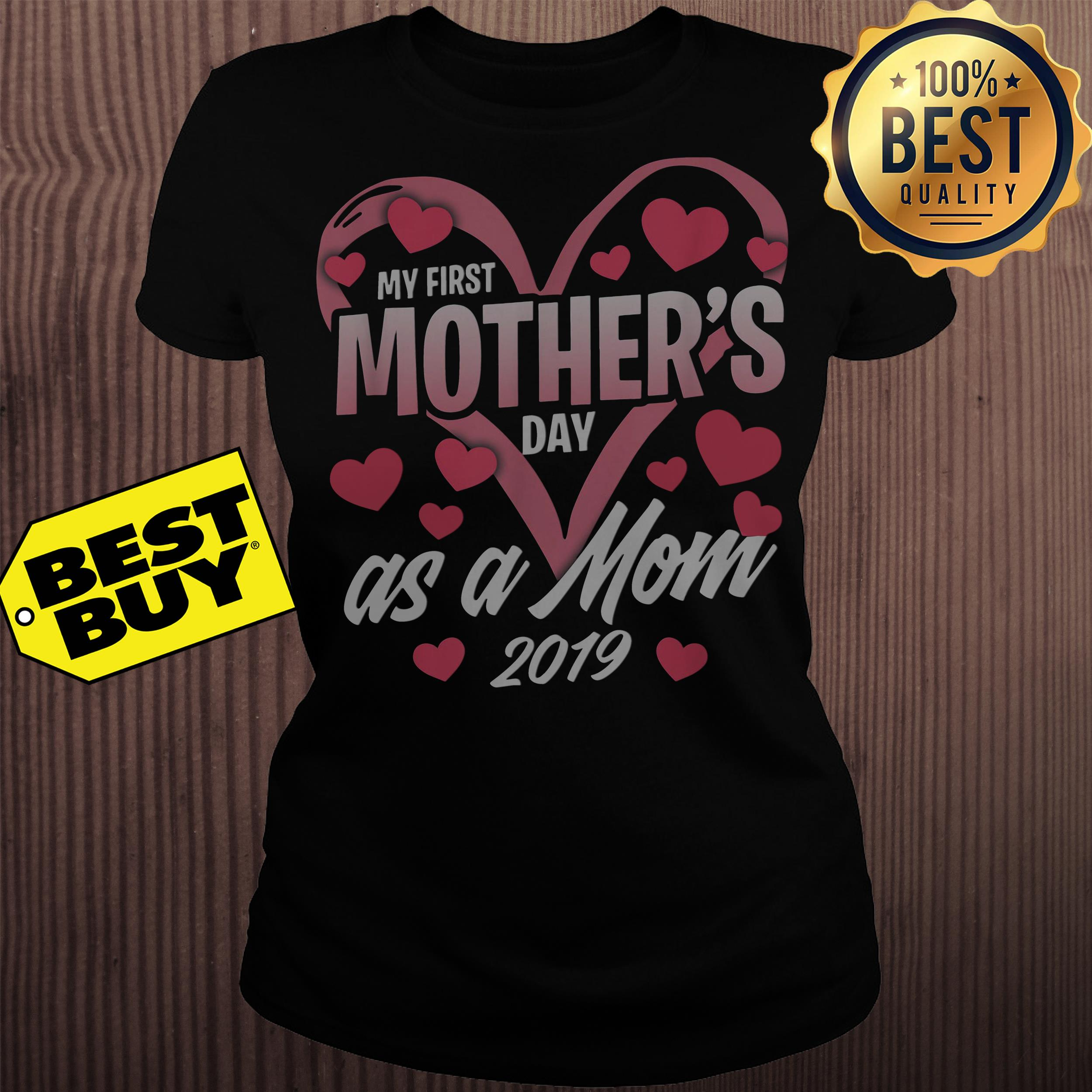 My first mother's day as a mom 2019 ladies tee