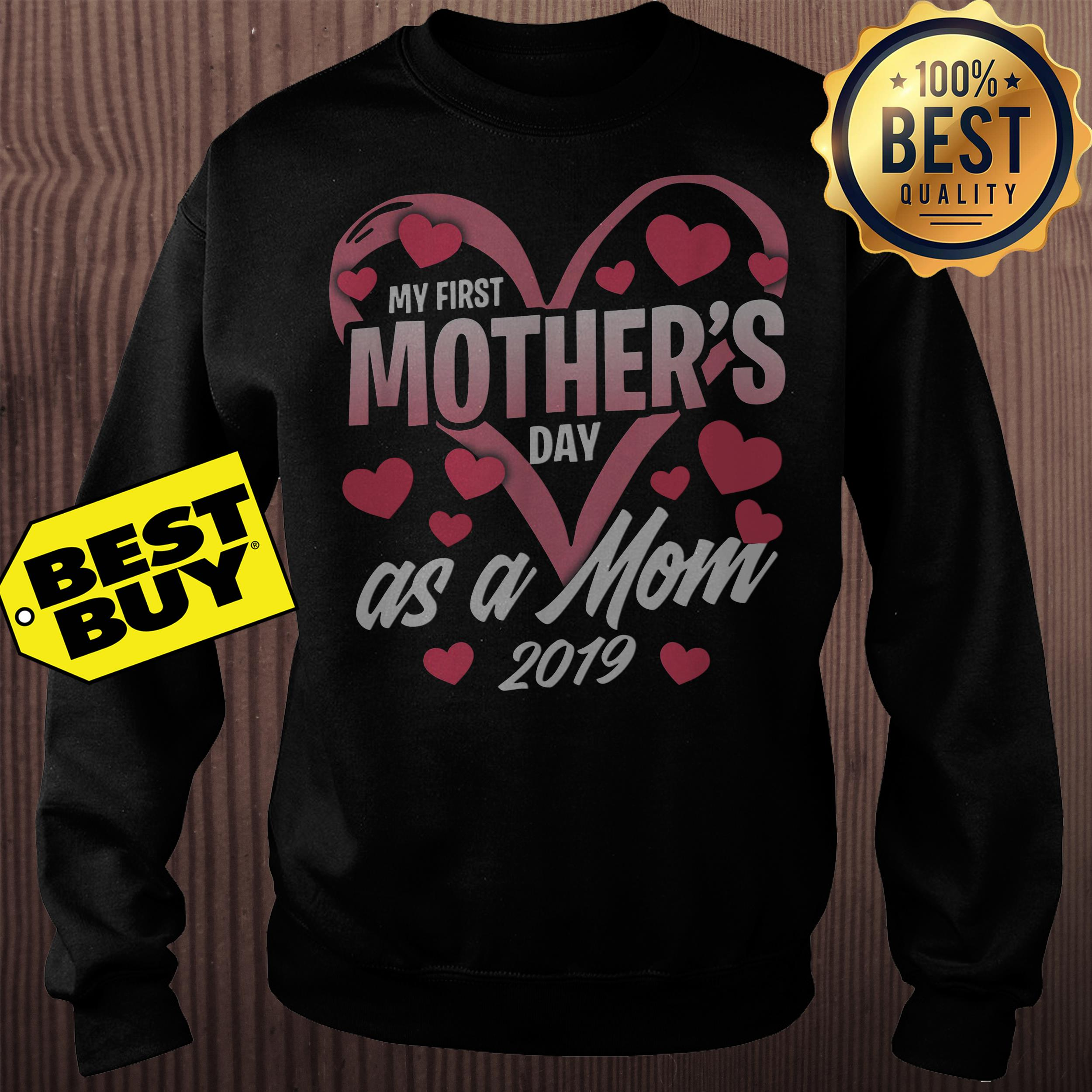 My first mother's day as a mom 2019 sweatshirt