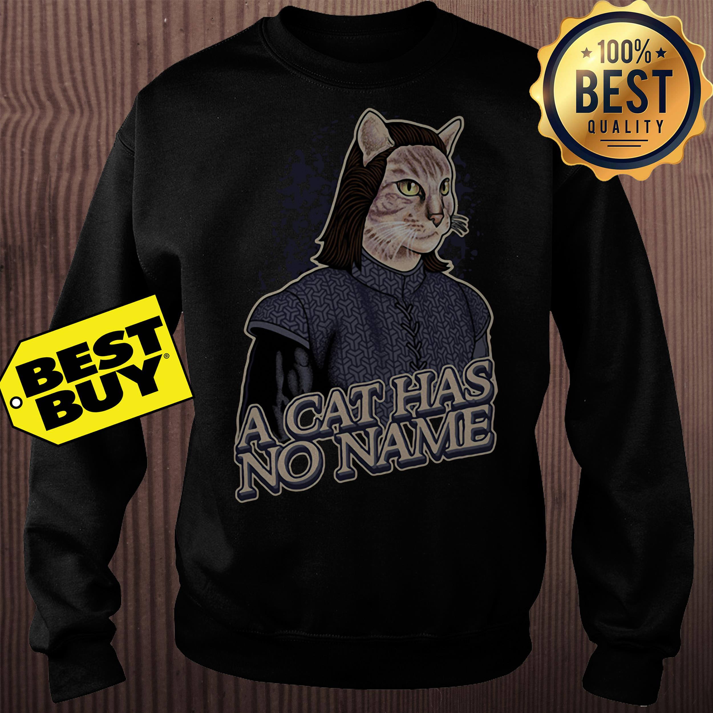 Game of Thrones a cat has no name sweatshirt