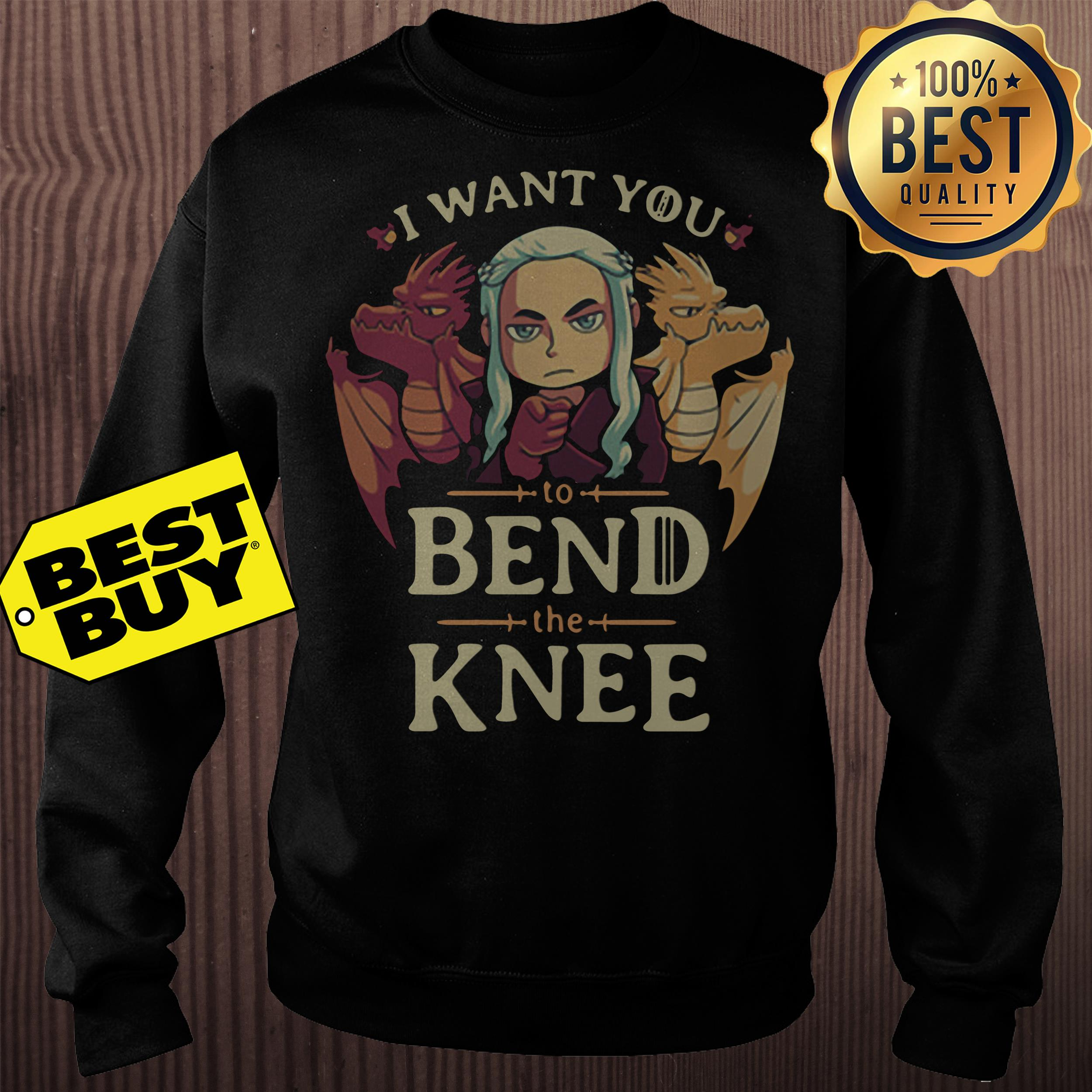 Game of Thrones I want you to bend the knee sweatshirt