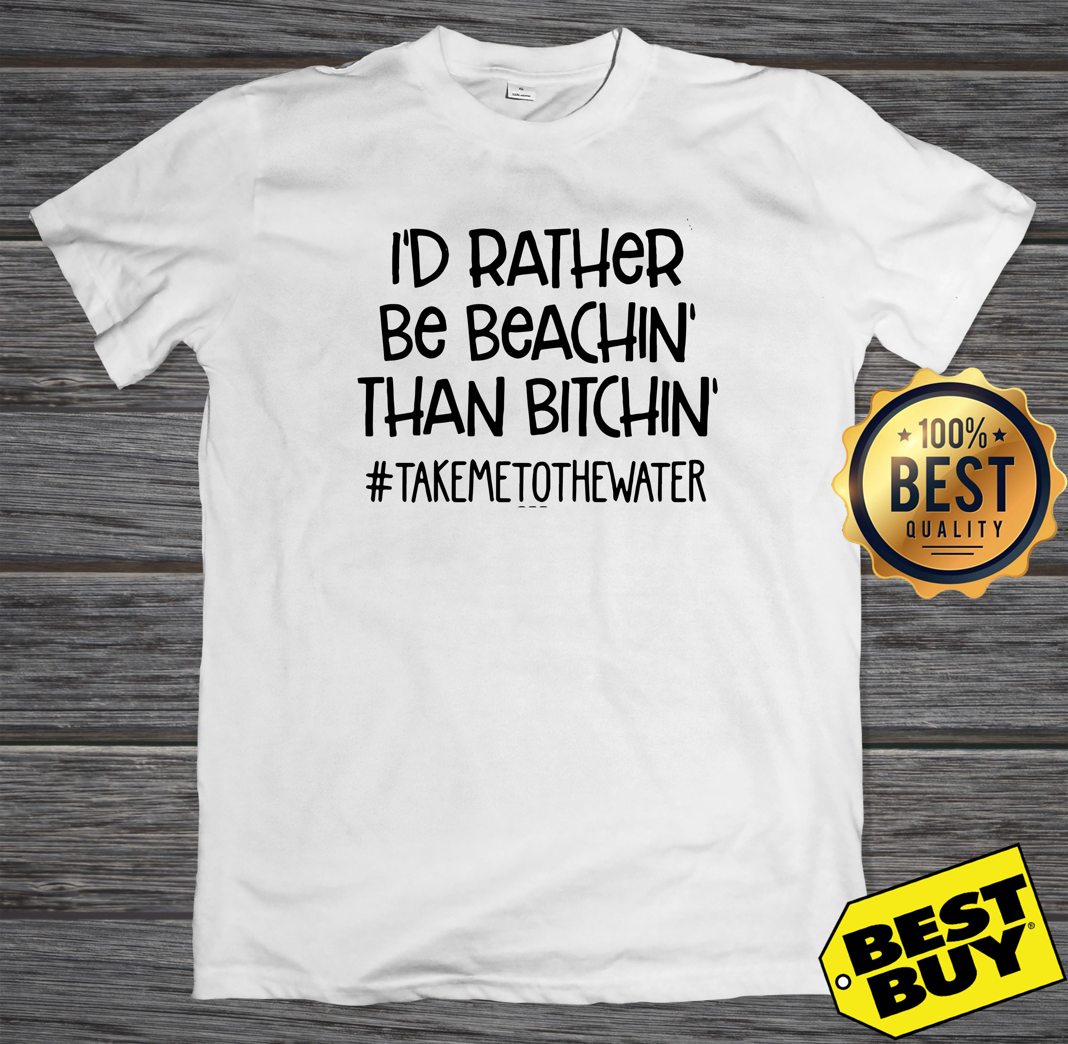 I'd rather be beachin than bitchin #takemetothewater ladies tee