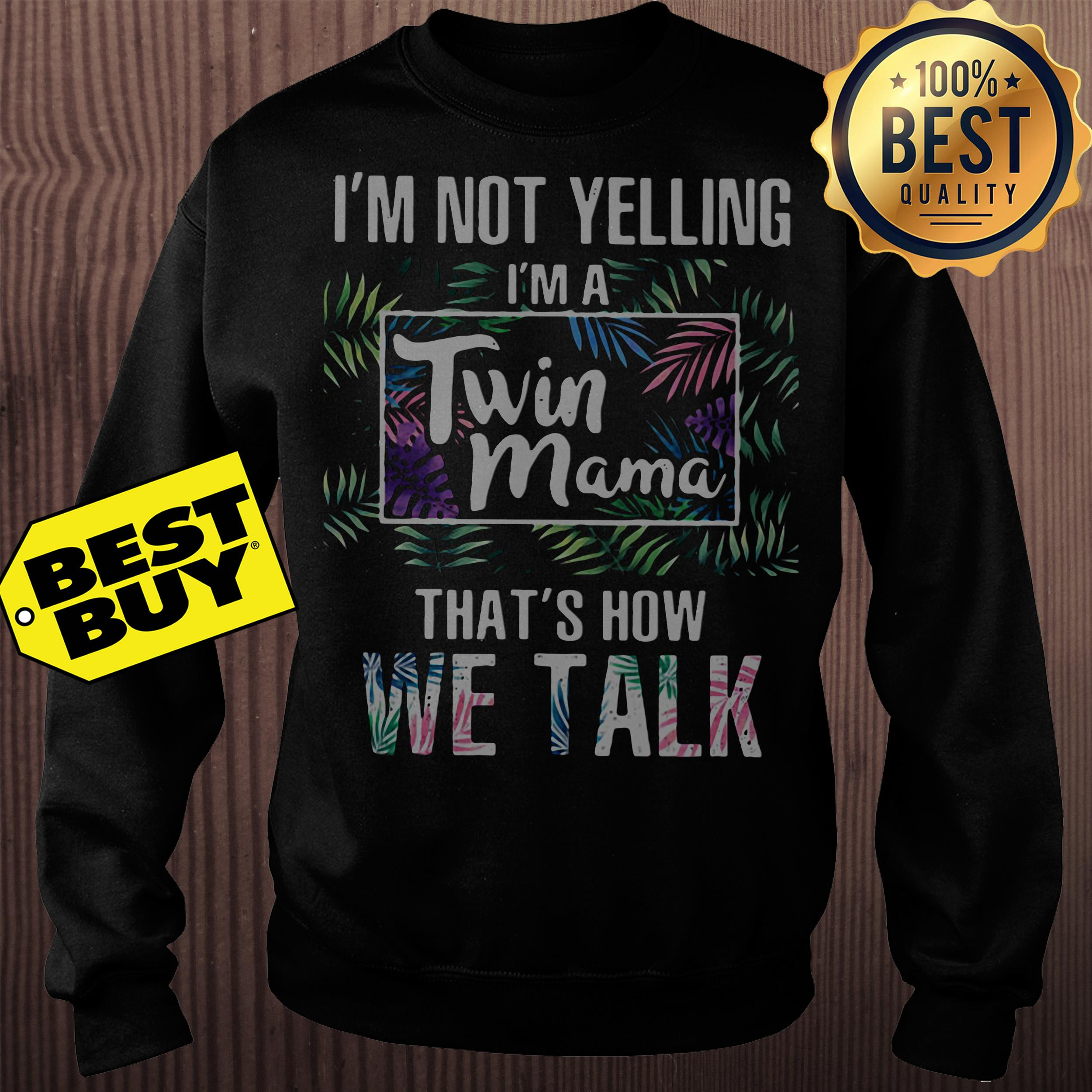 I'm not yelling I'm a twin mama that's how we talk sweatshirt