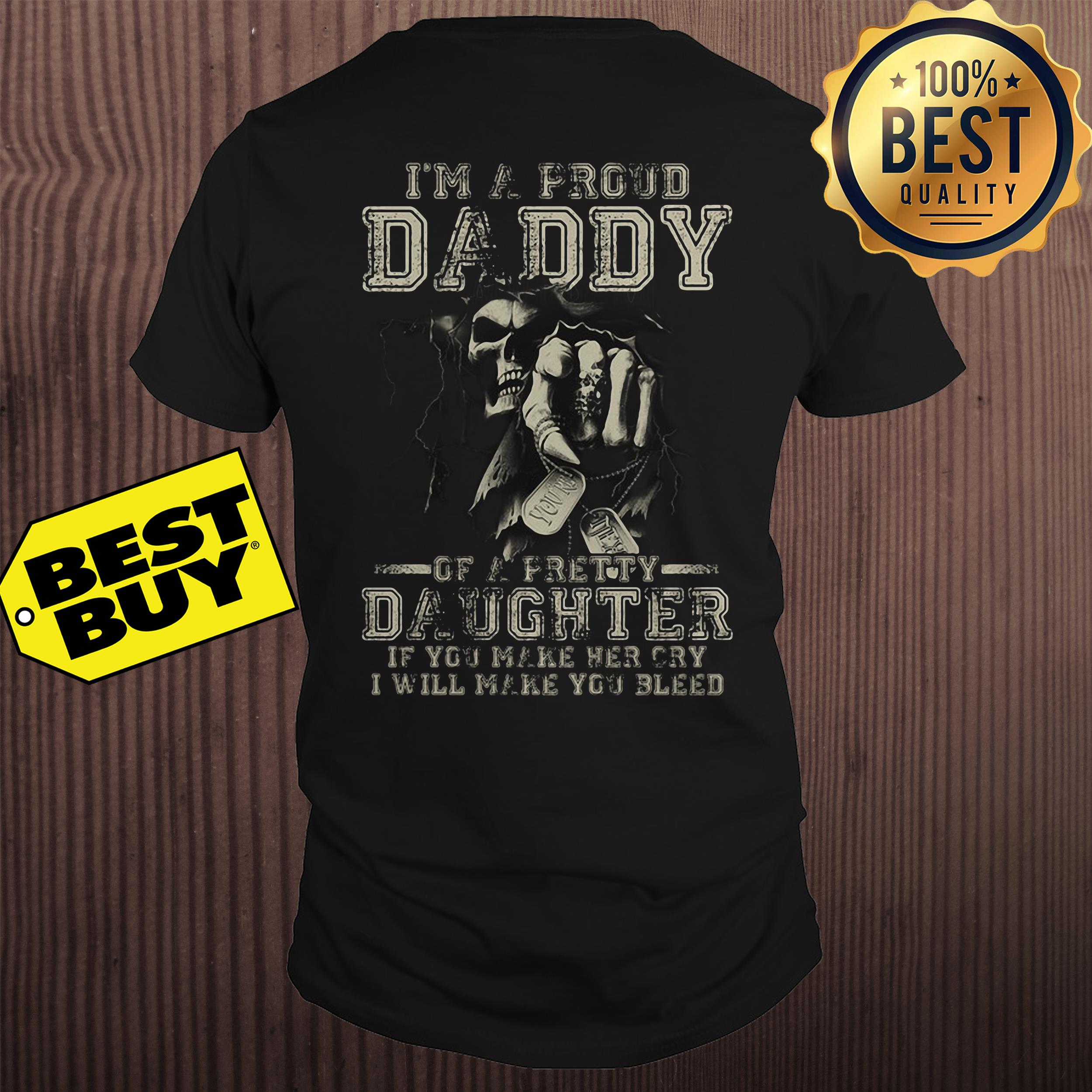 I'm A Proud Daddy Of A Pretty Daughter shirt