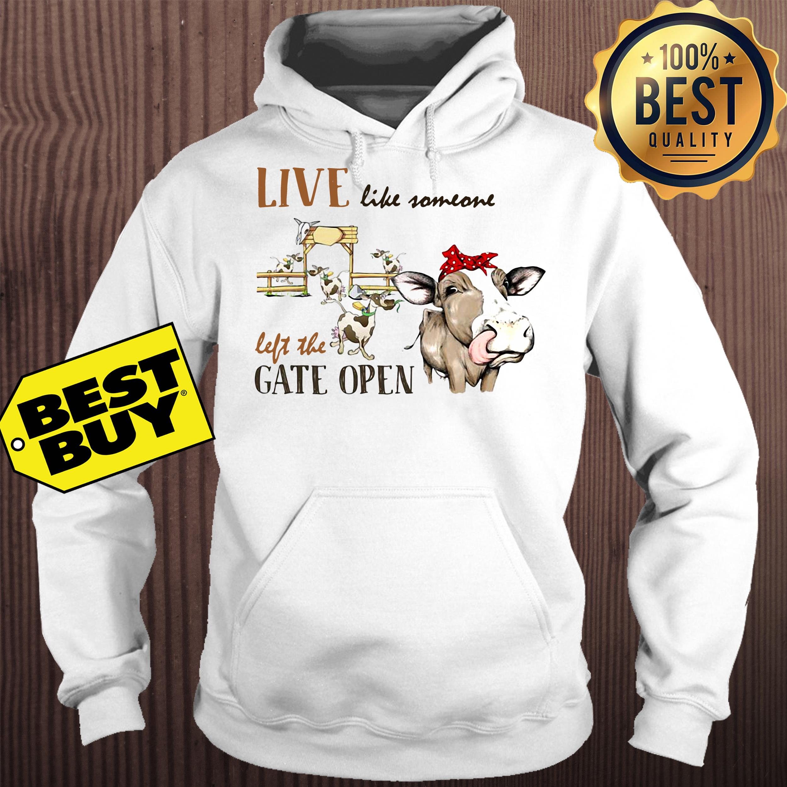 Live like someone left the gate open cow hoodie