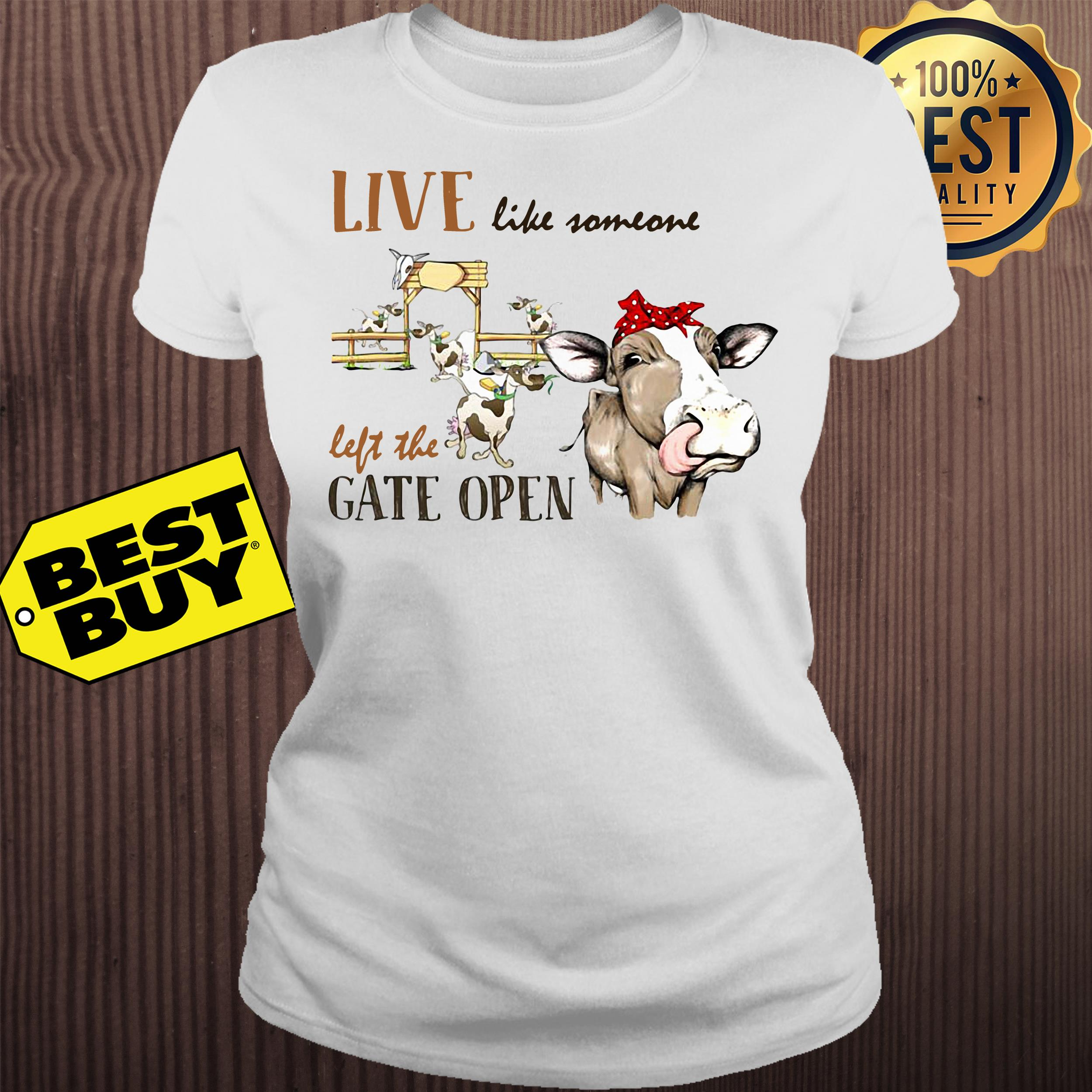 Live like someone left the gate open cow ladies tee