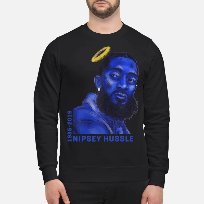 Love you RIP NIPSEY HUSSLE 1985-2019 sweatshirt