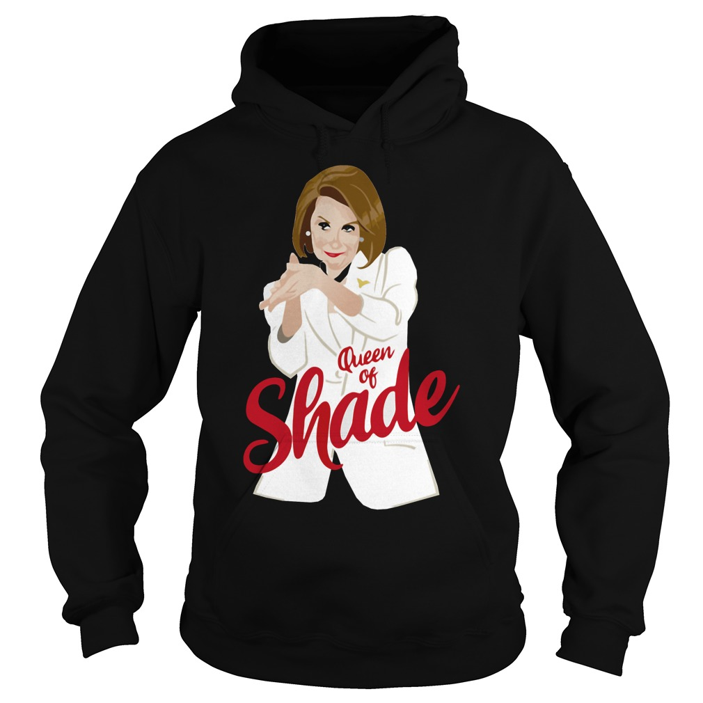 Nancy Pelosi clapping Queen of shade hoodie
