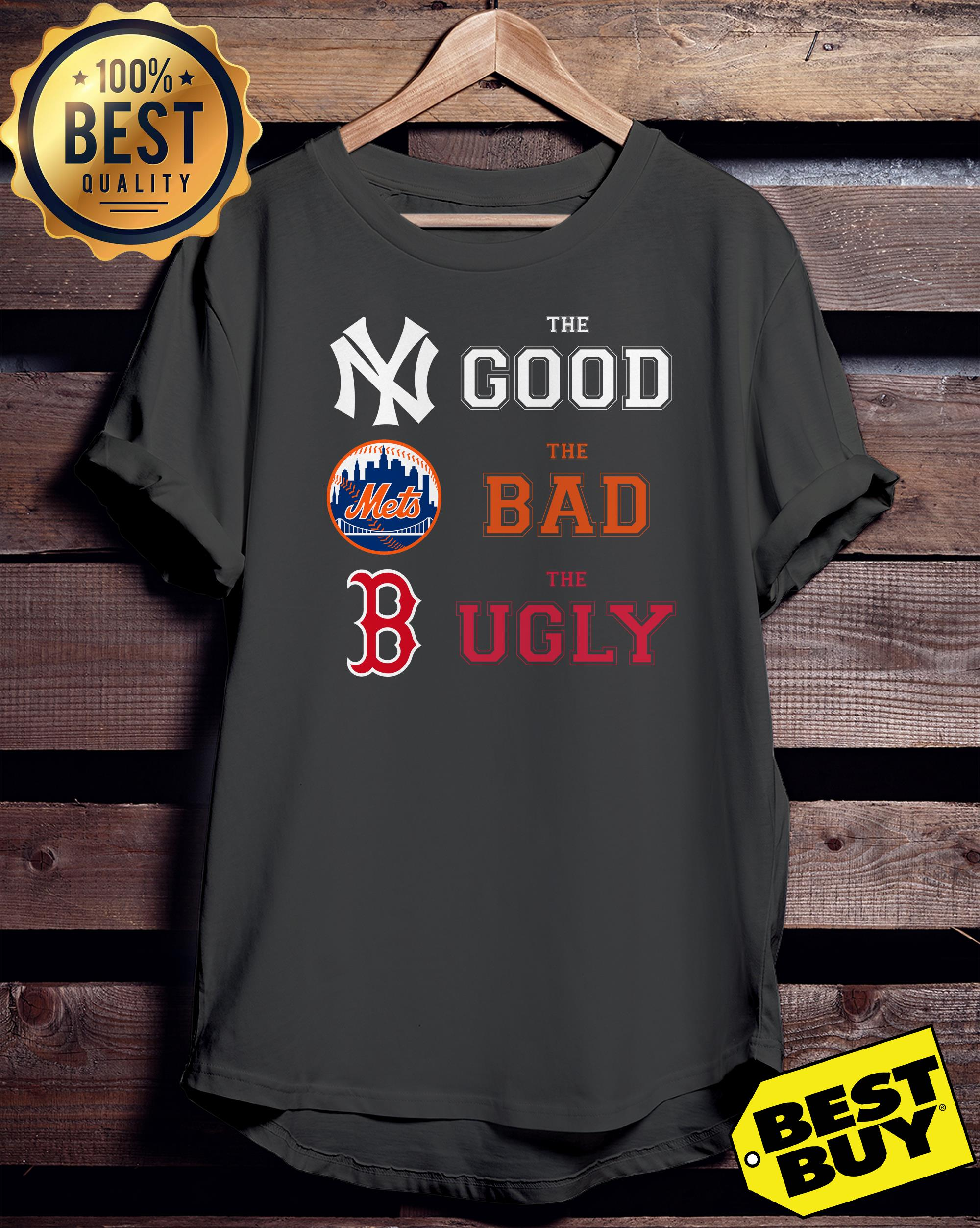New York Yankees the good Boston Red Sox the bad New York Mets the ugly ladies tee
