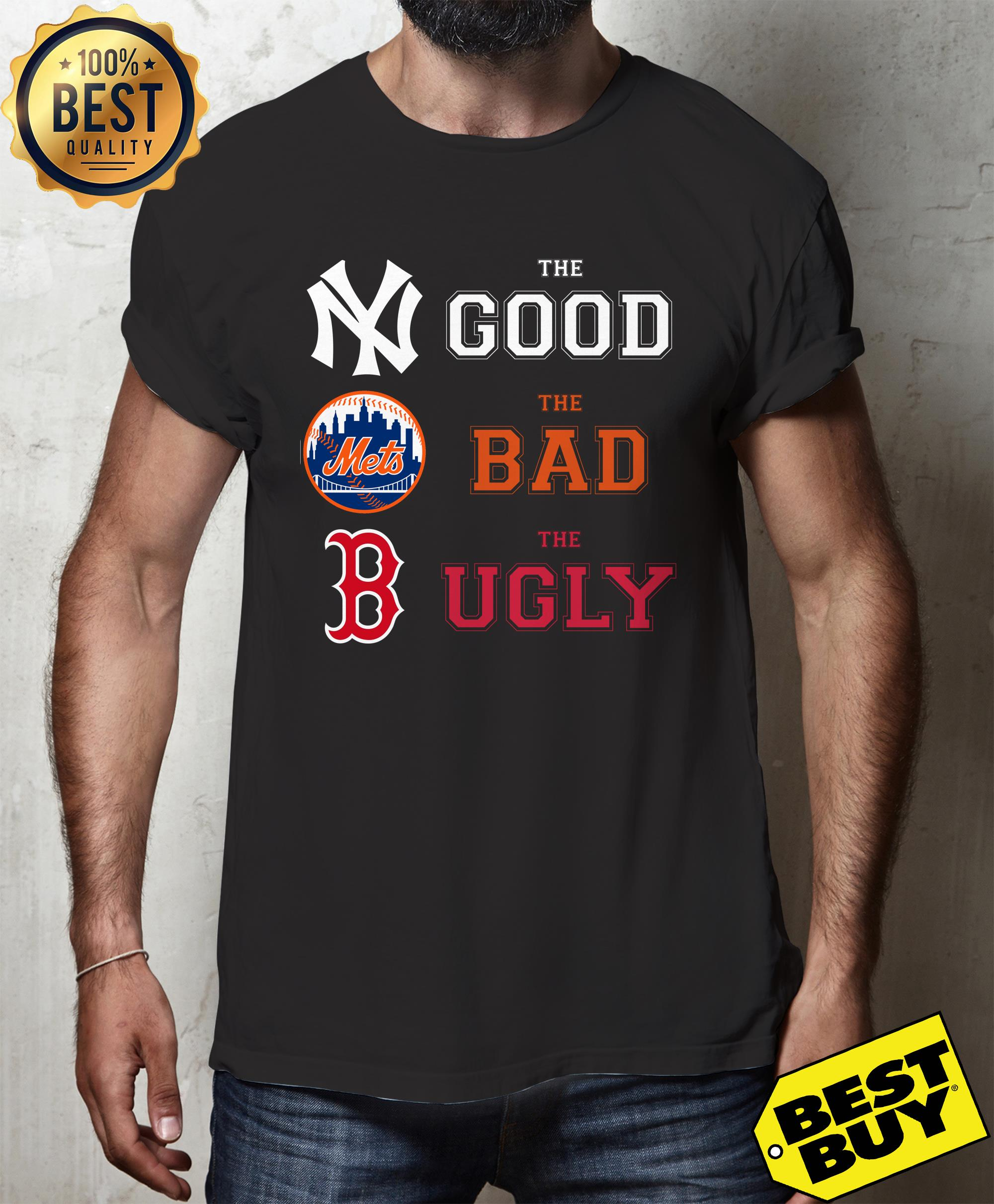 New York Yankees the good Boston Red Sox the bad New York Mets the ugly shirt