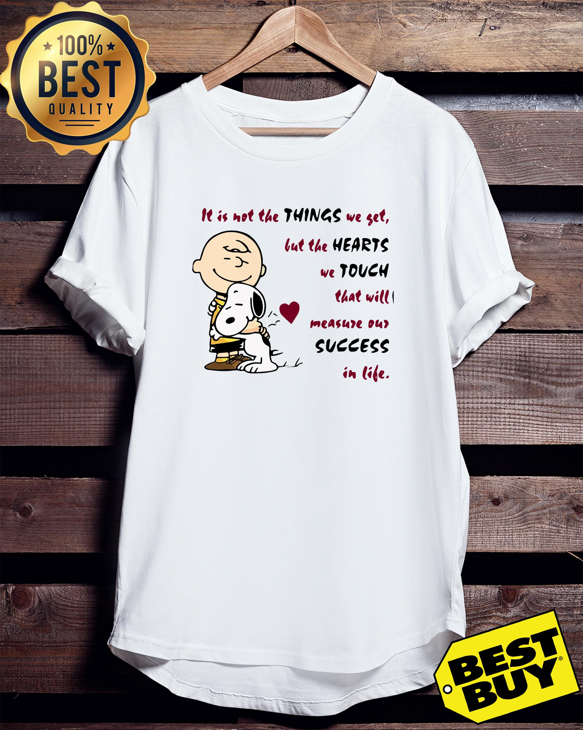 It is not the things we yet but the hearts we touch that will Snoopy and Charlie Brown v-neck