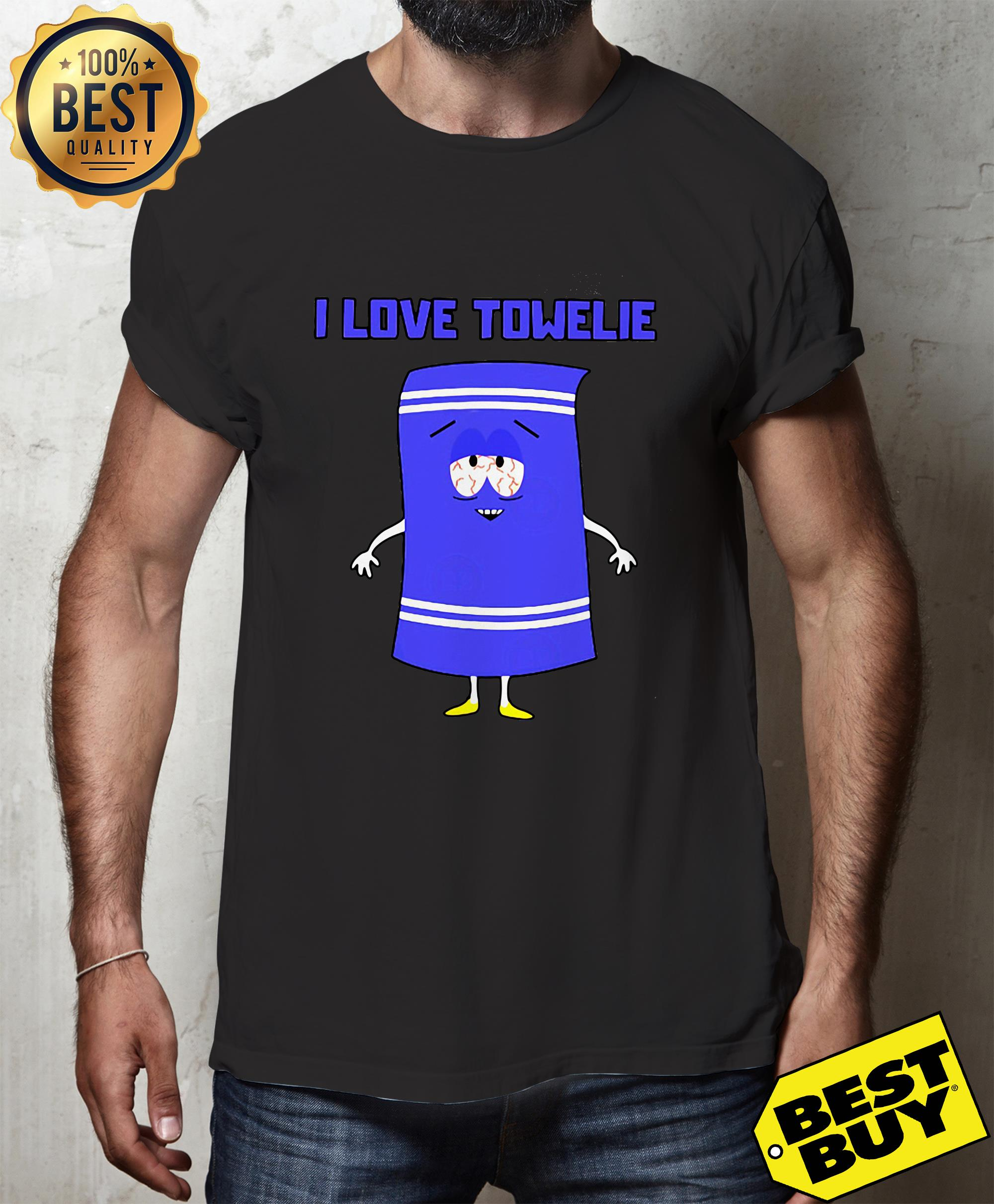Official I love towelie shirt