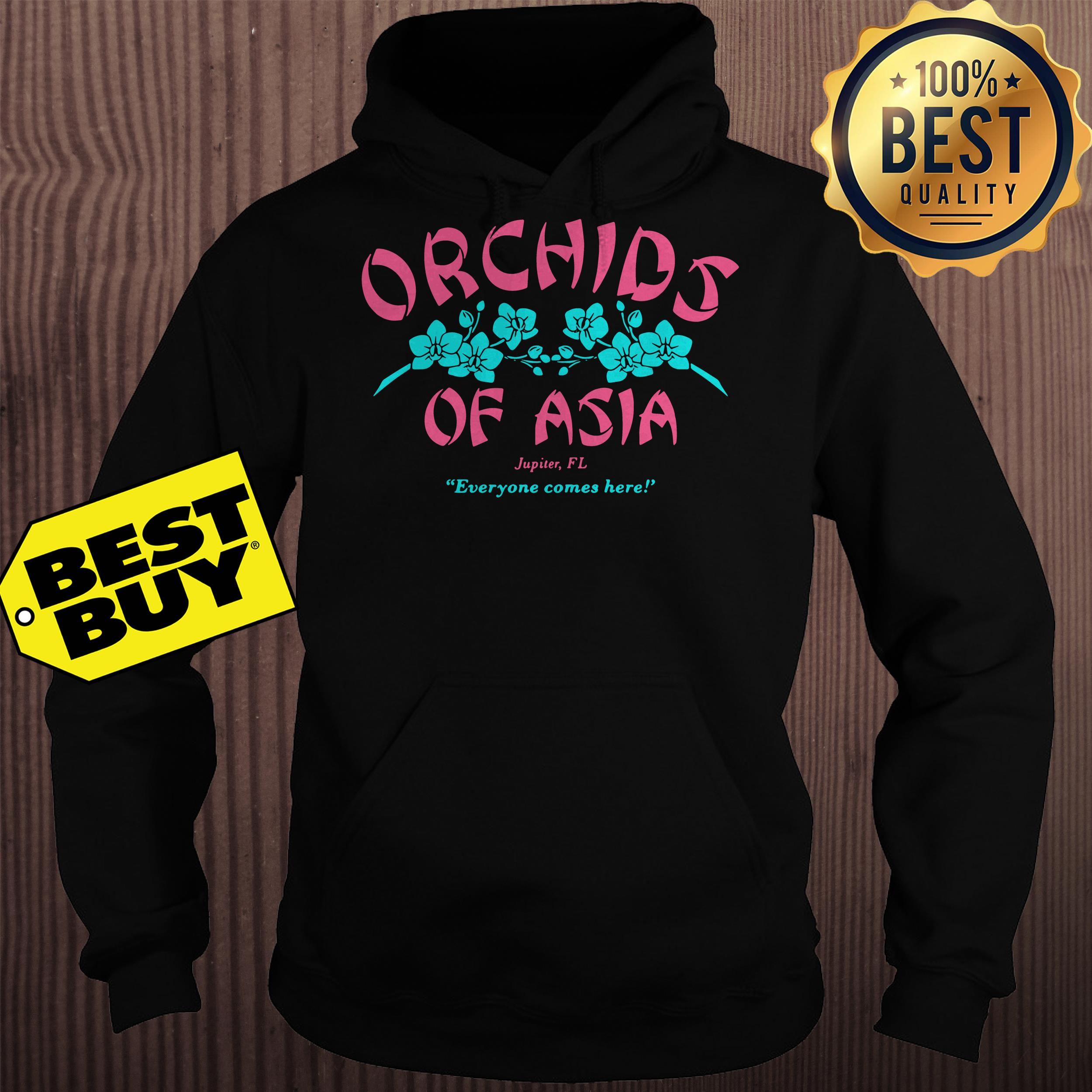Orchids of Asia Jupiter FL everyone comes here hoodie