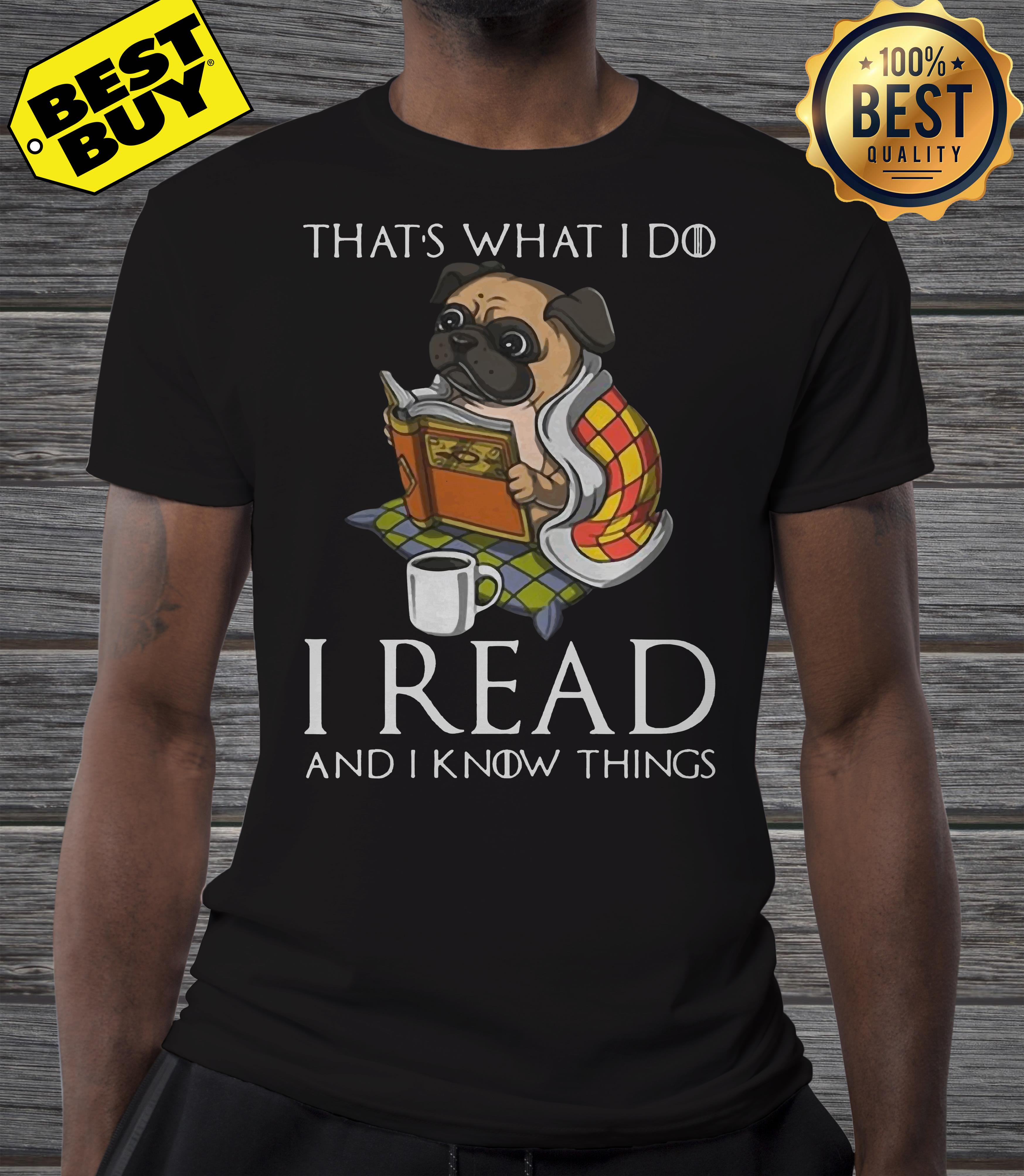 Pug That's what I do I read and I know things v-neck