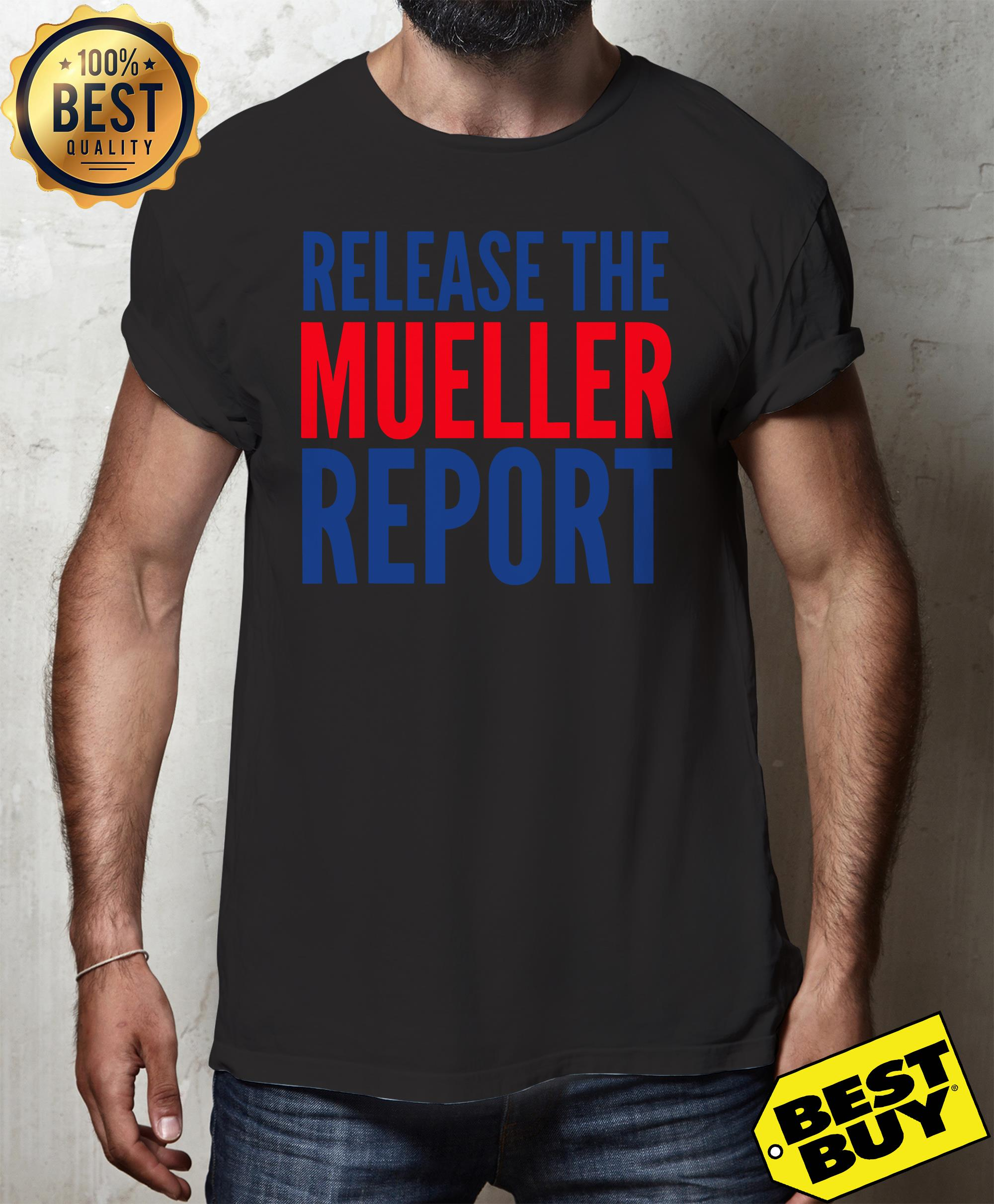 Release The Mueller Report Protest Rally Shirt