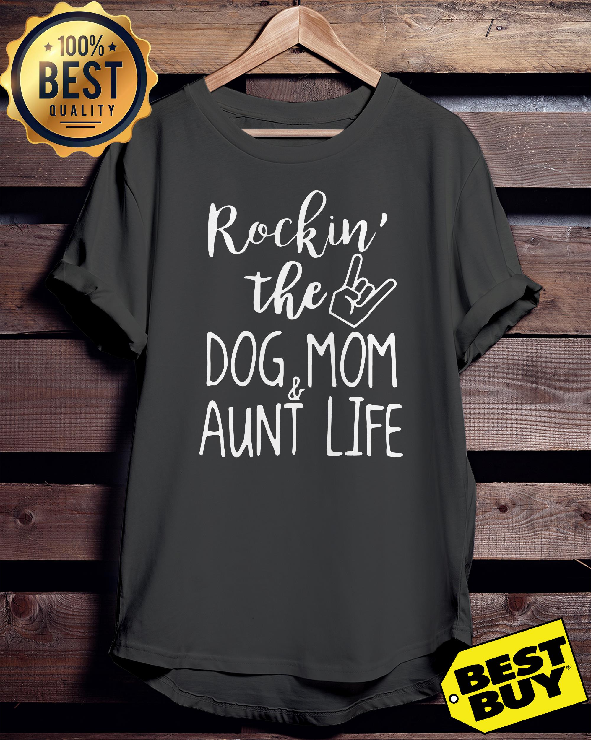Rockin The Dog Mom and Aunt Life Dog Lovers ladies tee