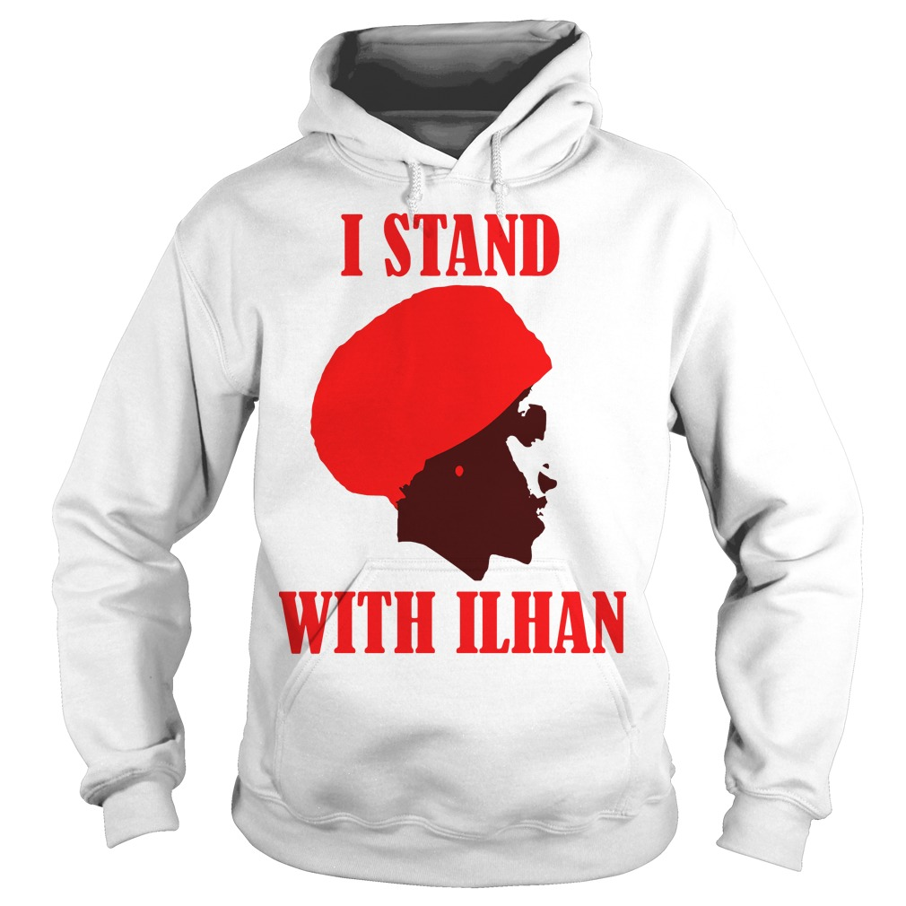 I Stand With Congresswoman Ilhan Omar hoodie
