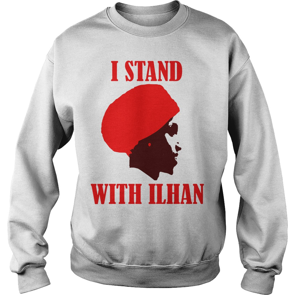 I Stand With Congresswoman Ilhan Omar sweatshirt