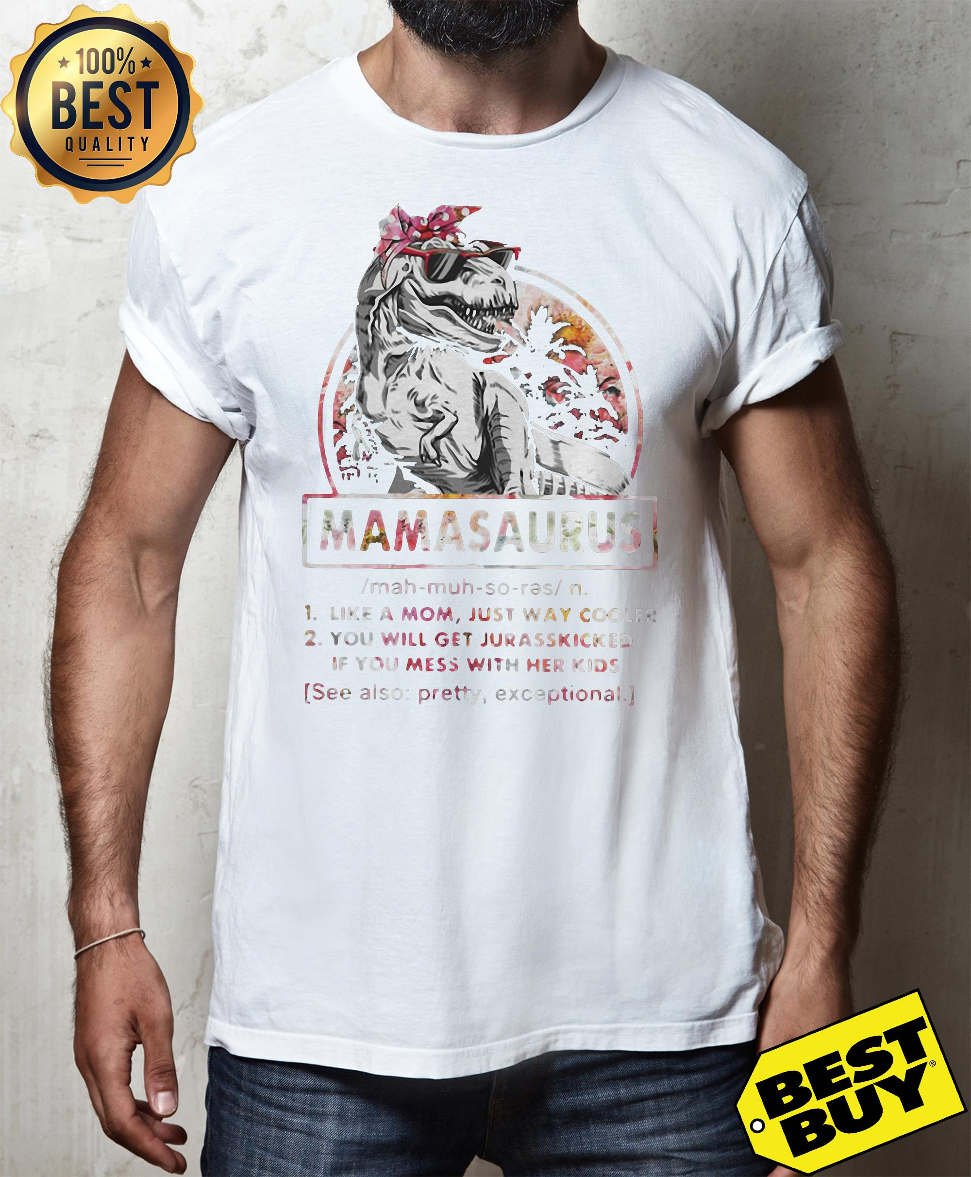T Rex Mamasaurus definition Like a mom just way cooler you will get jurasskied v-neck